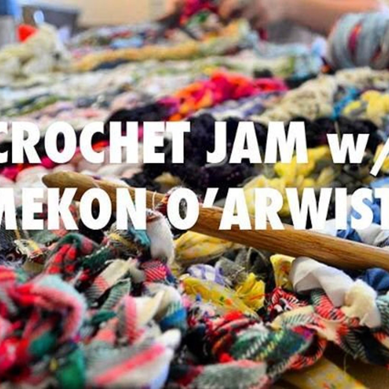 TRANSFORMER PRESENTS: CROCHET JAM WITH RAMEKON O'ARWISTERS