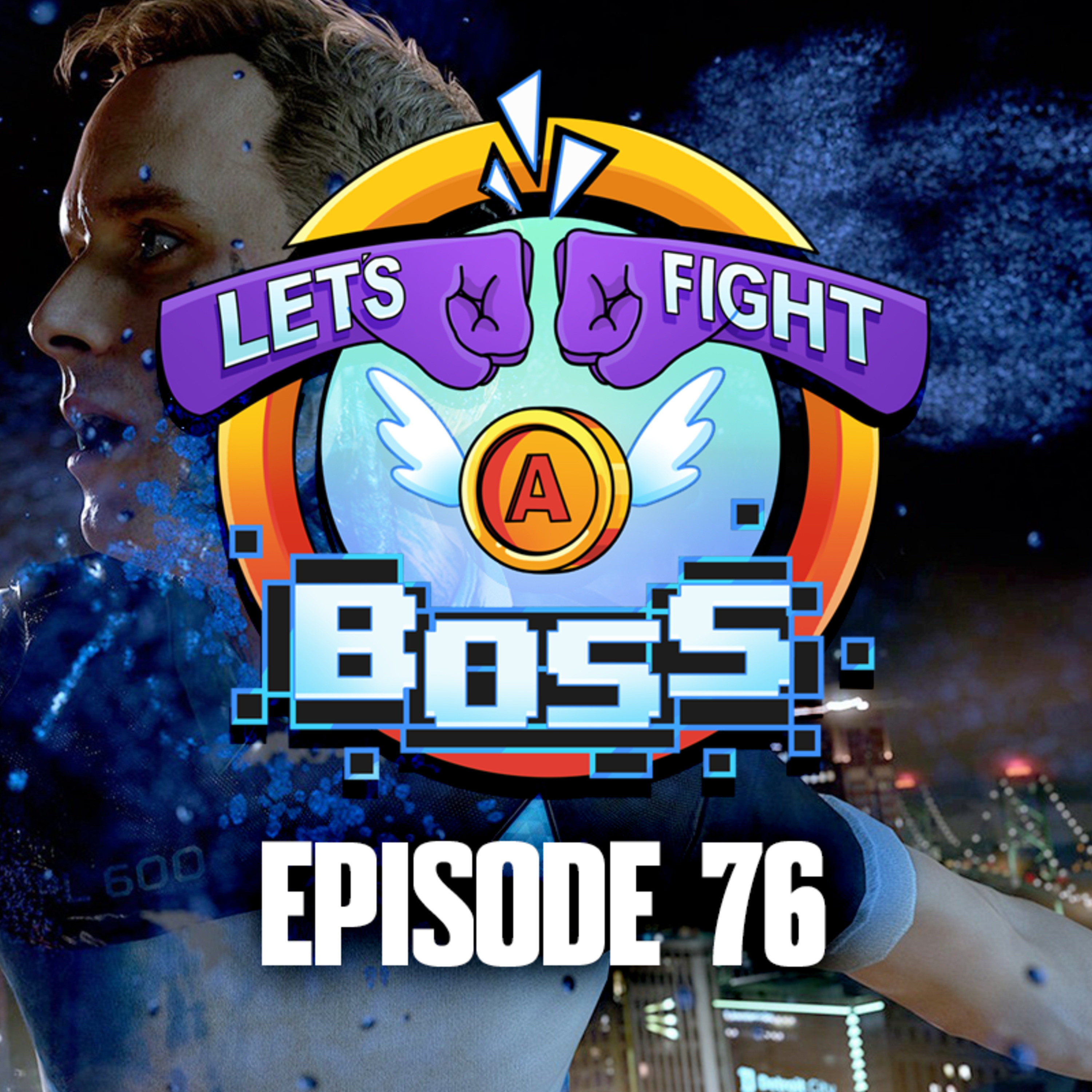 Ep 76: Android Tears and Vore Fears – Let's Fight a Boss