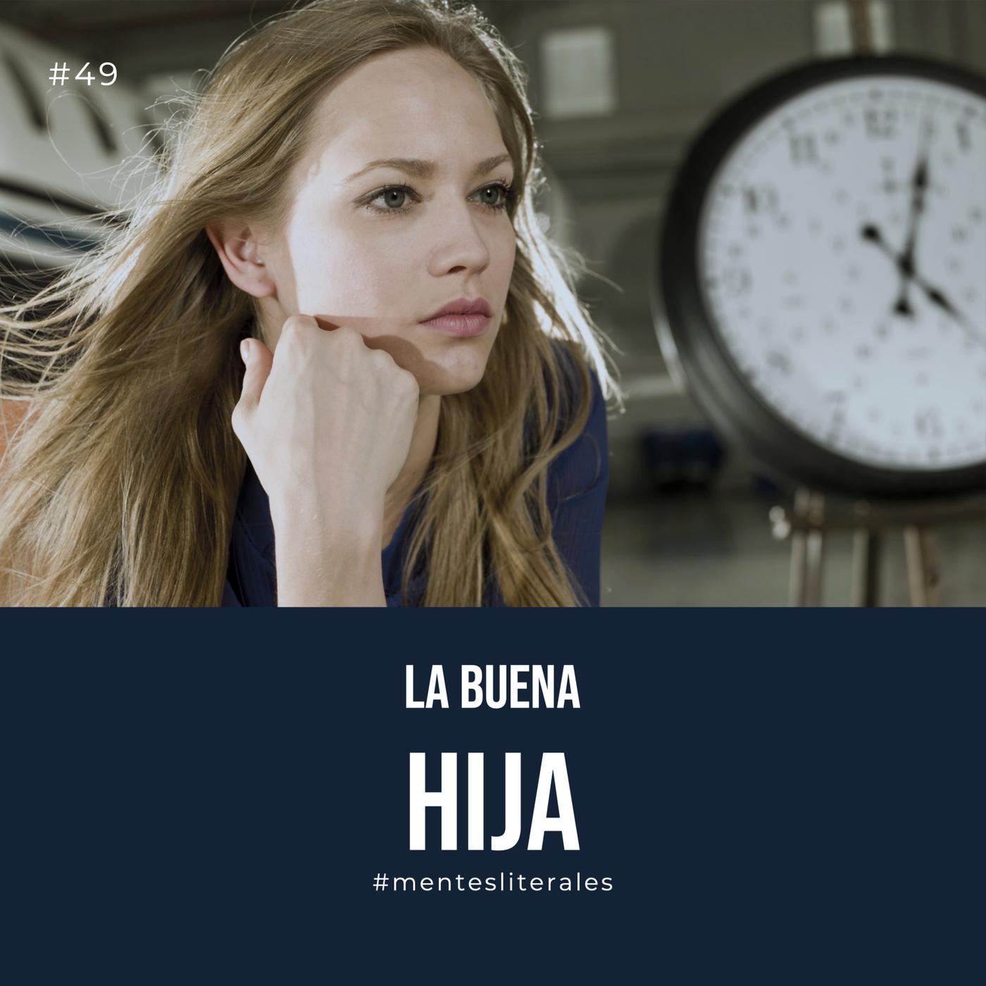 49: La Buena Hija