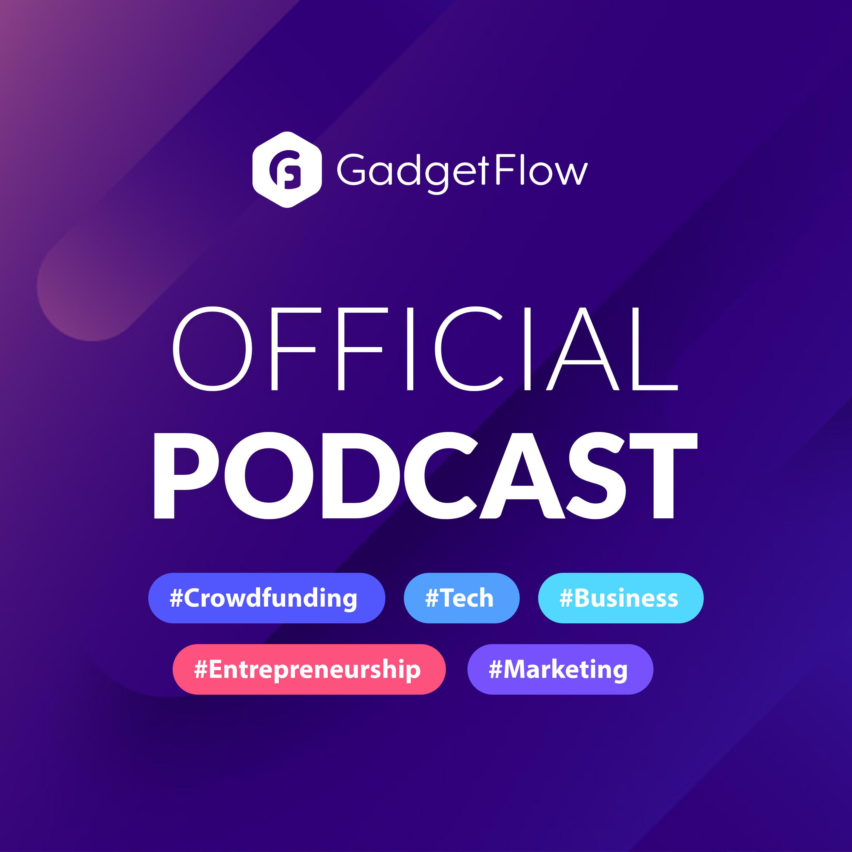 Official Gadget Flow Podcast