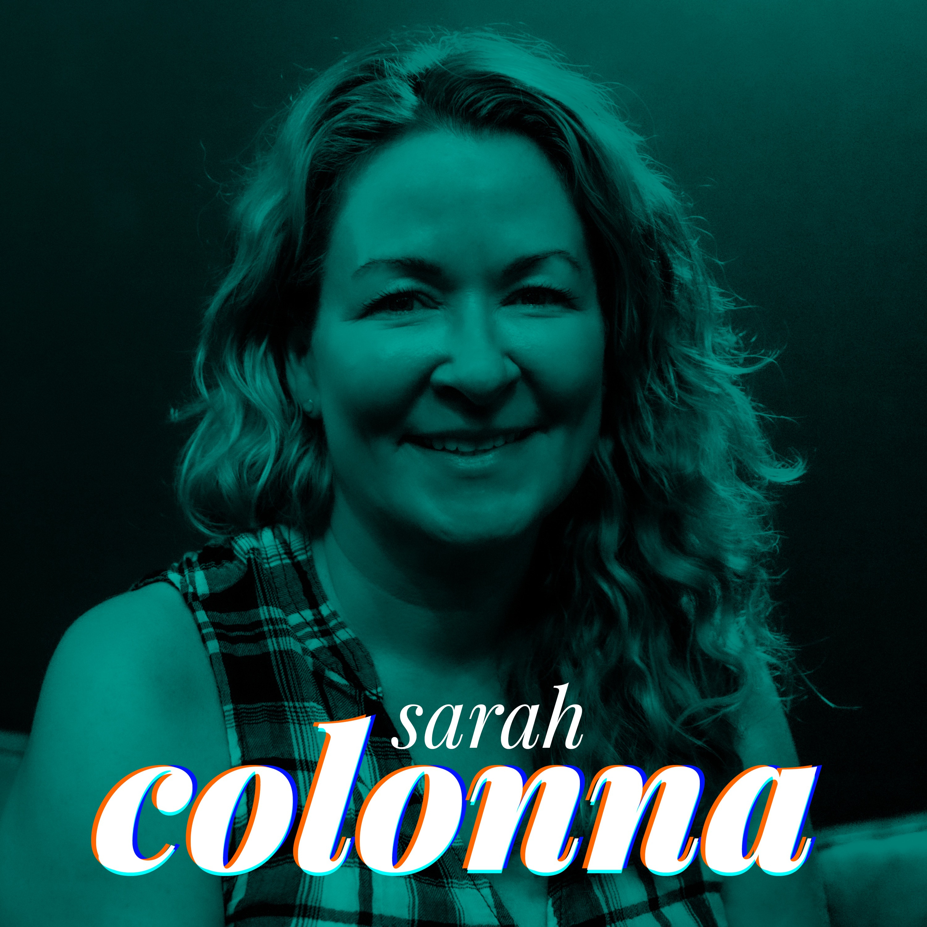 Sarah Colonna on mother/daughter relationships, fake boobs, and rooting for the sad characters.