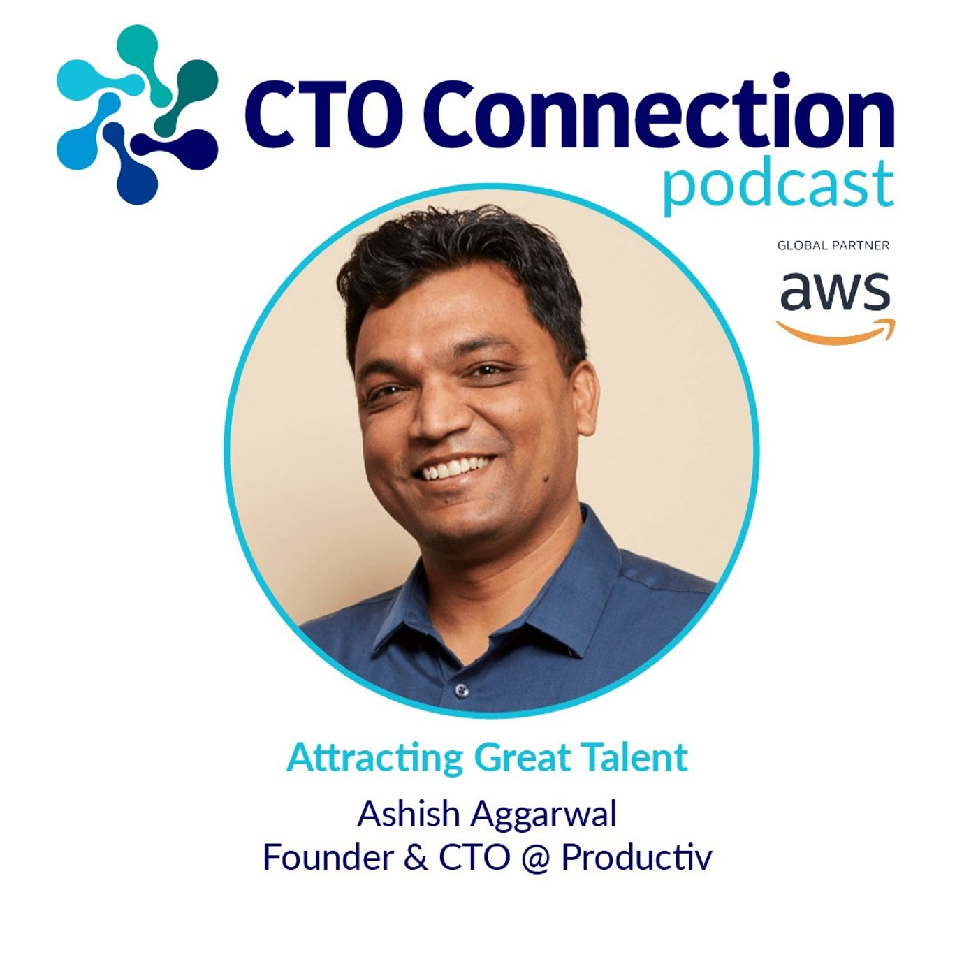 Attracting Great Talent with Ashish Aggarwal