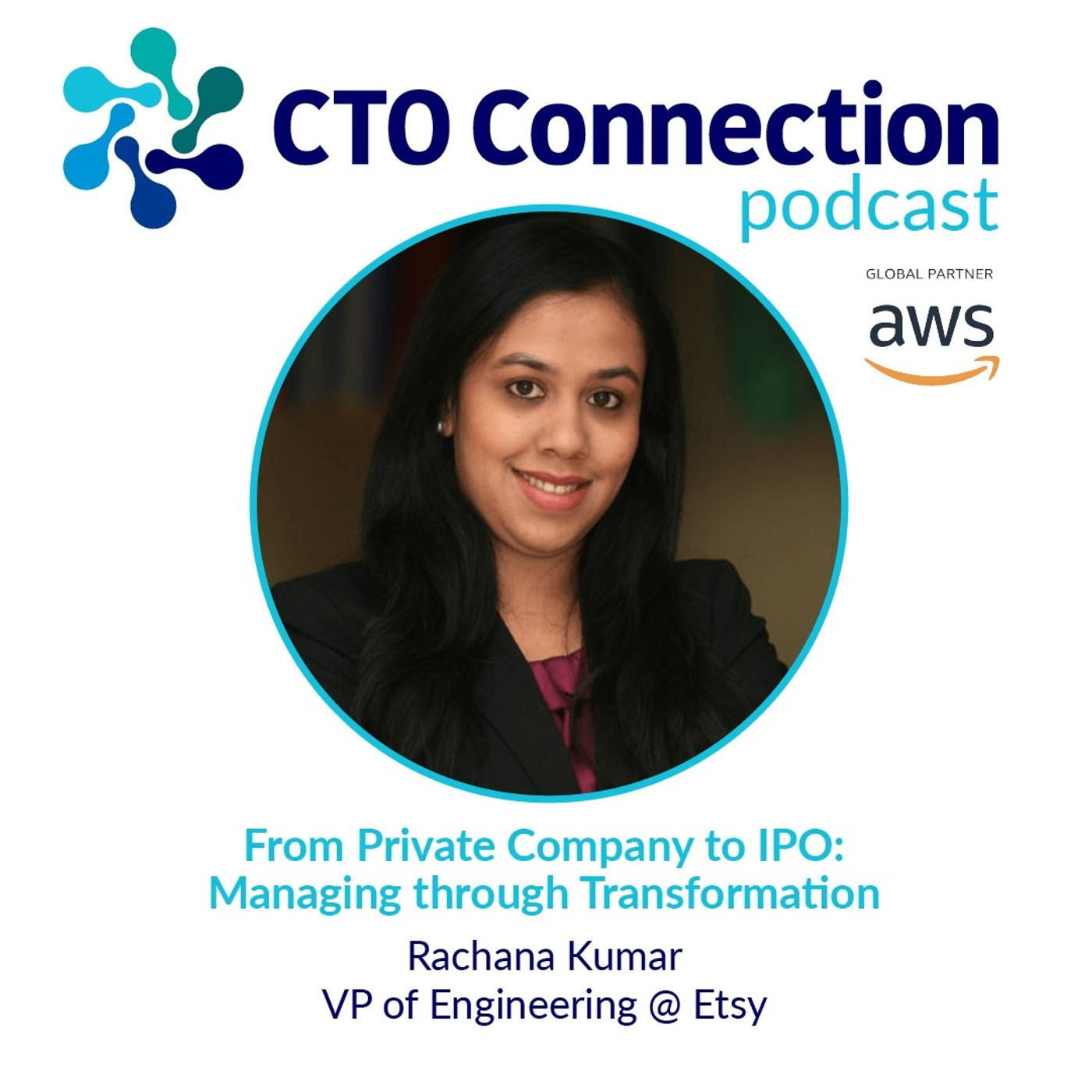From Private Company to IPO: Managing through Transformation with Rachana Kumar