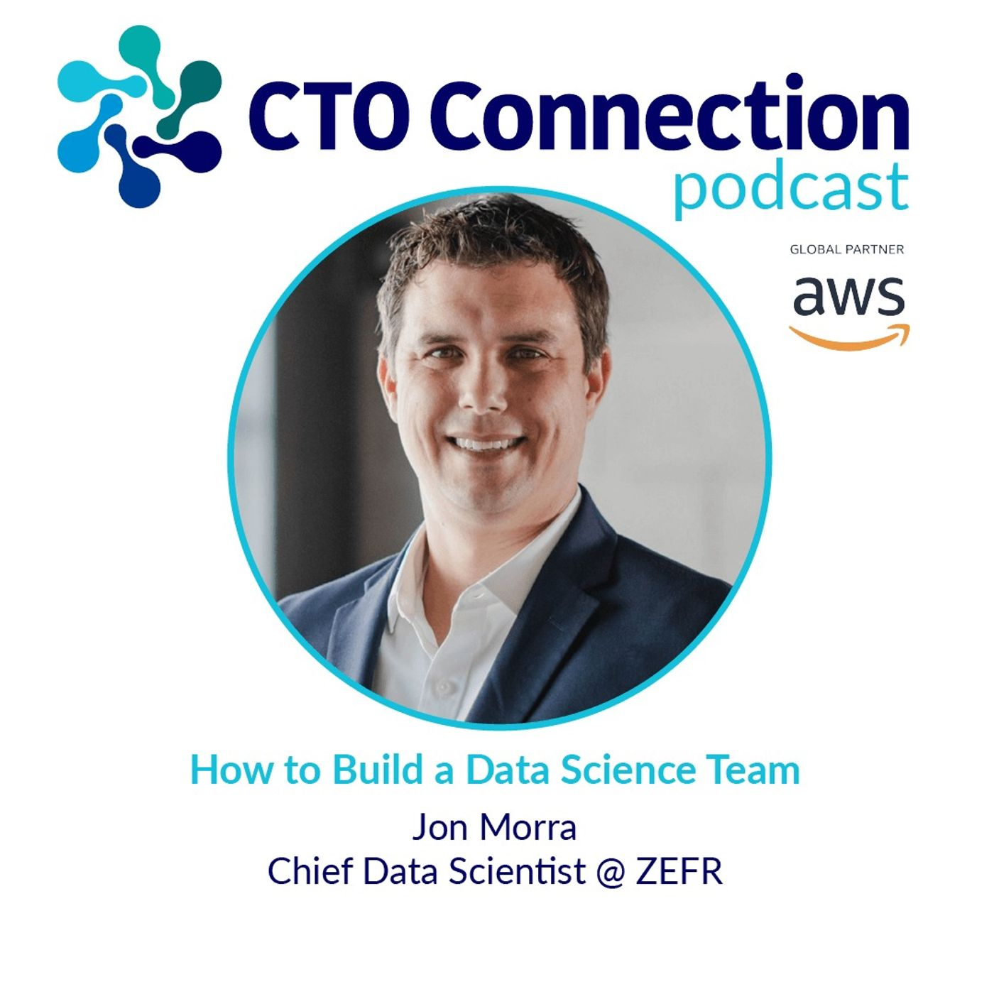 How to Build a Data Science Team with Jon Morra