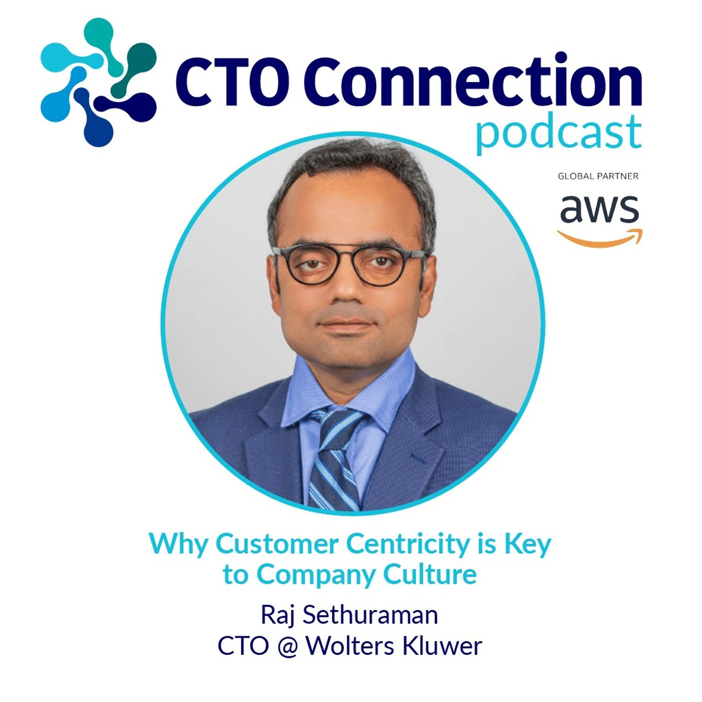 Why Customer Centricity is Key to Company Culture with Raj Sethuraman