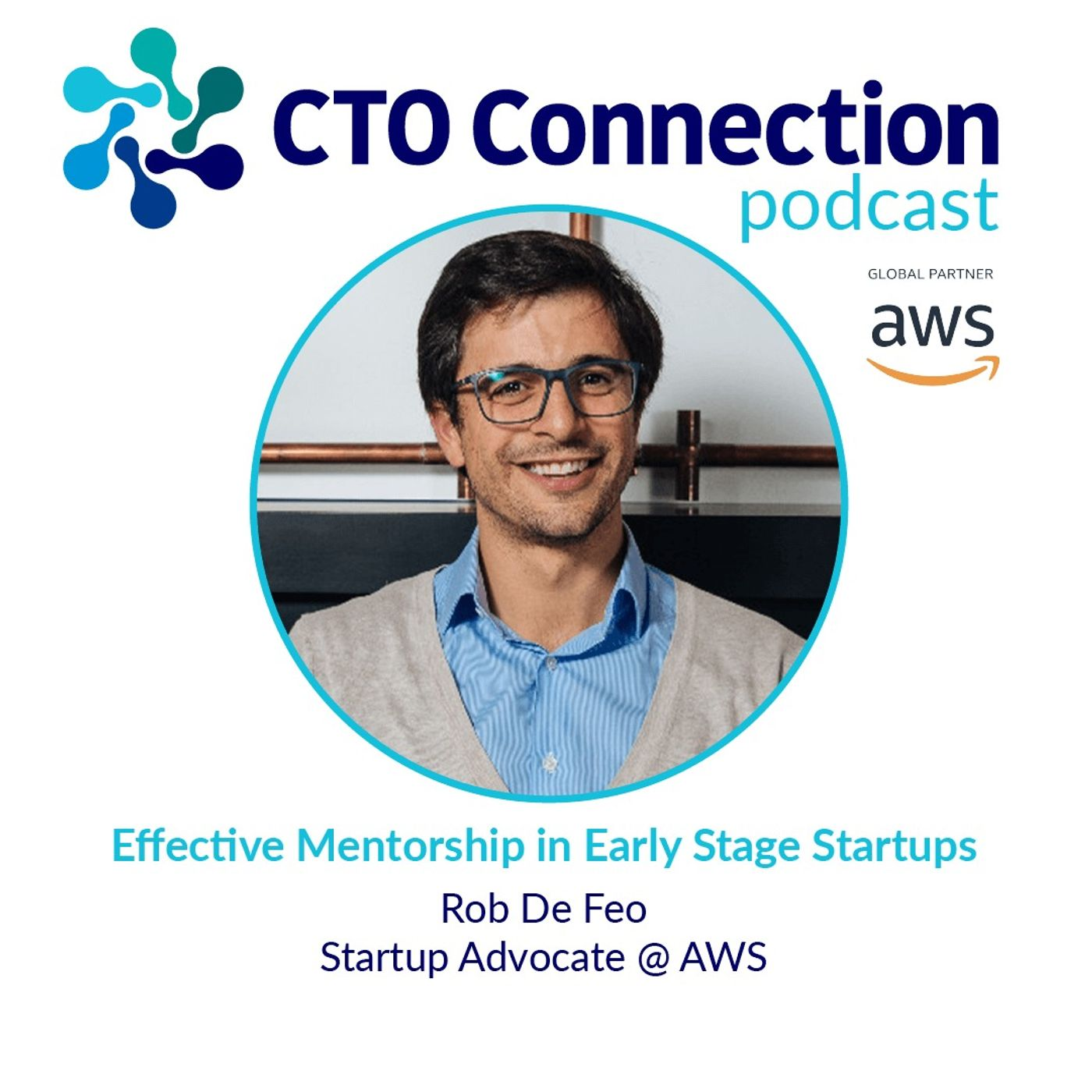 Effective Mentorship in Early Stage Startups with Rob De Feo