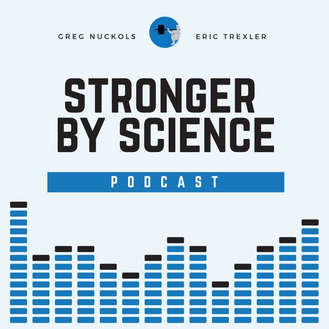 Stronger By Science Podcast
