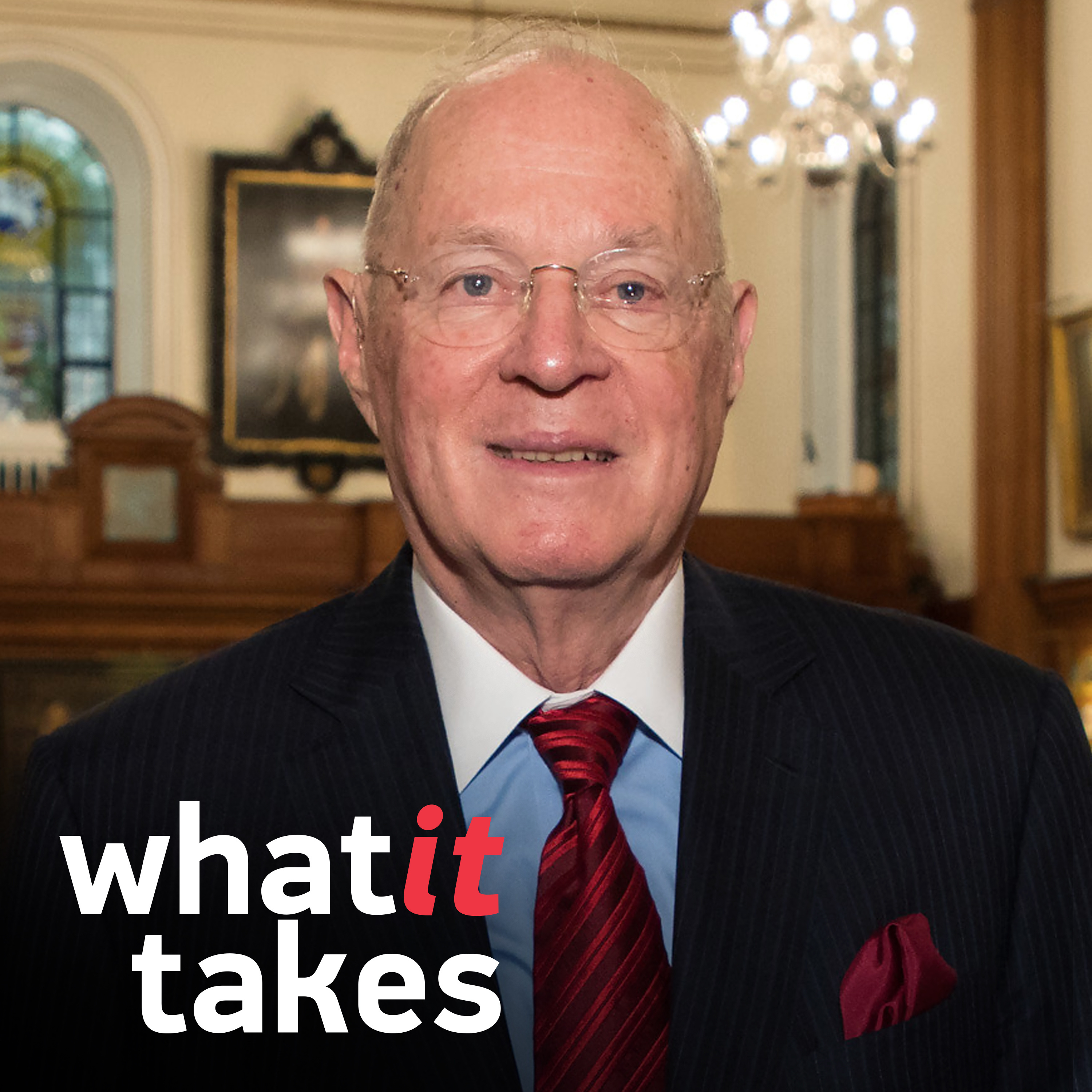 Anthony M Kennedy Principles Of Freedom What It Takes Podcast Podtail