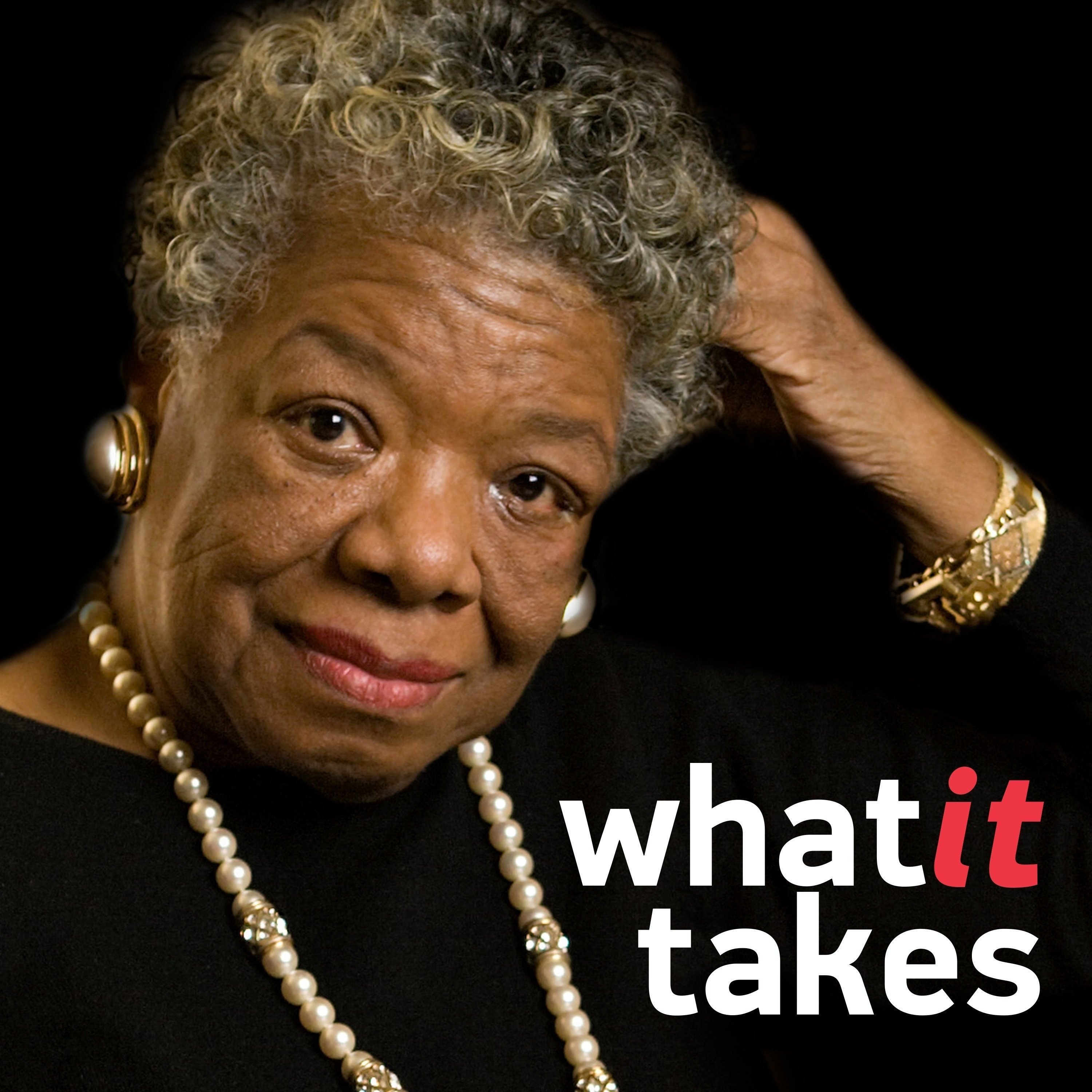 Maya Angelou Righteousness And Love What It Takes Podcast Podtail