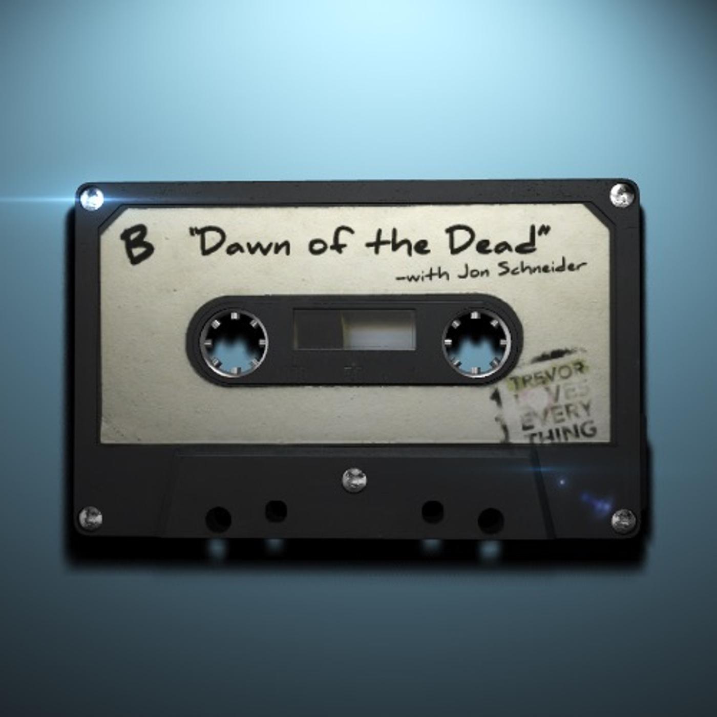 B-Side: Dawn of the Dead