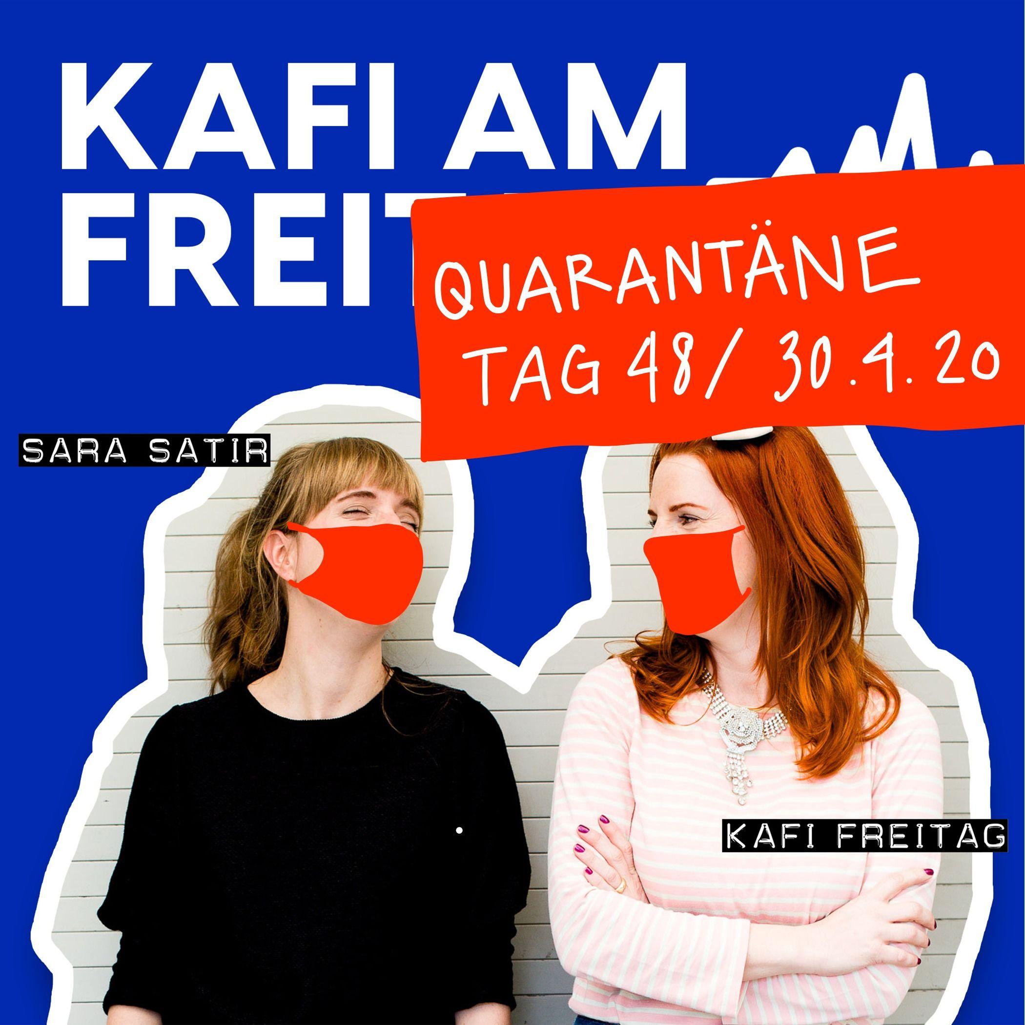 Frag Kafi, wenns um Corona geht. / Quarantäne Tag 48 - 30.4.20
