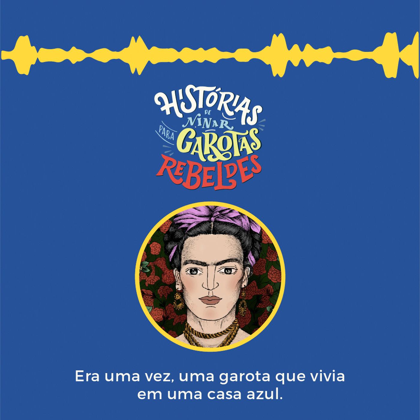 Frida Kahlo, lida por Estela Renner