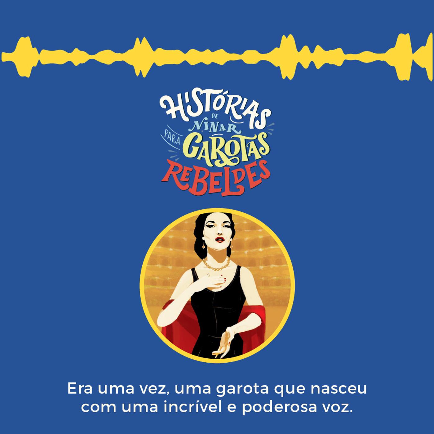 Maria Callas, lido por Daniela Mercury