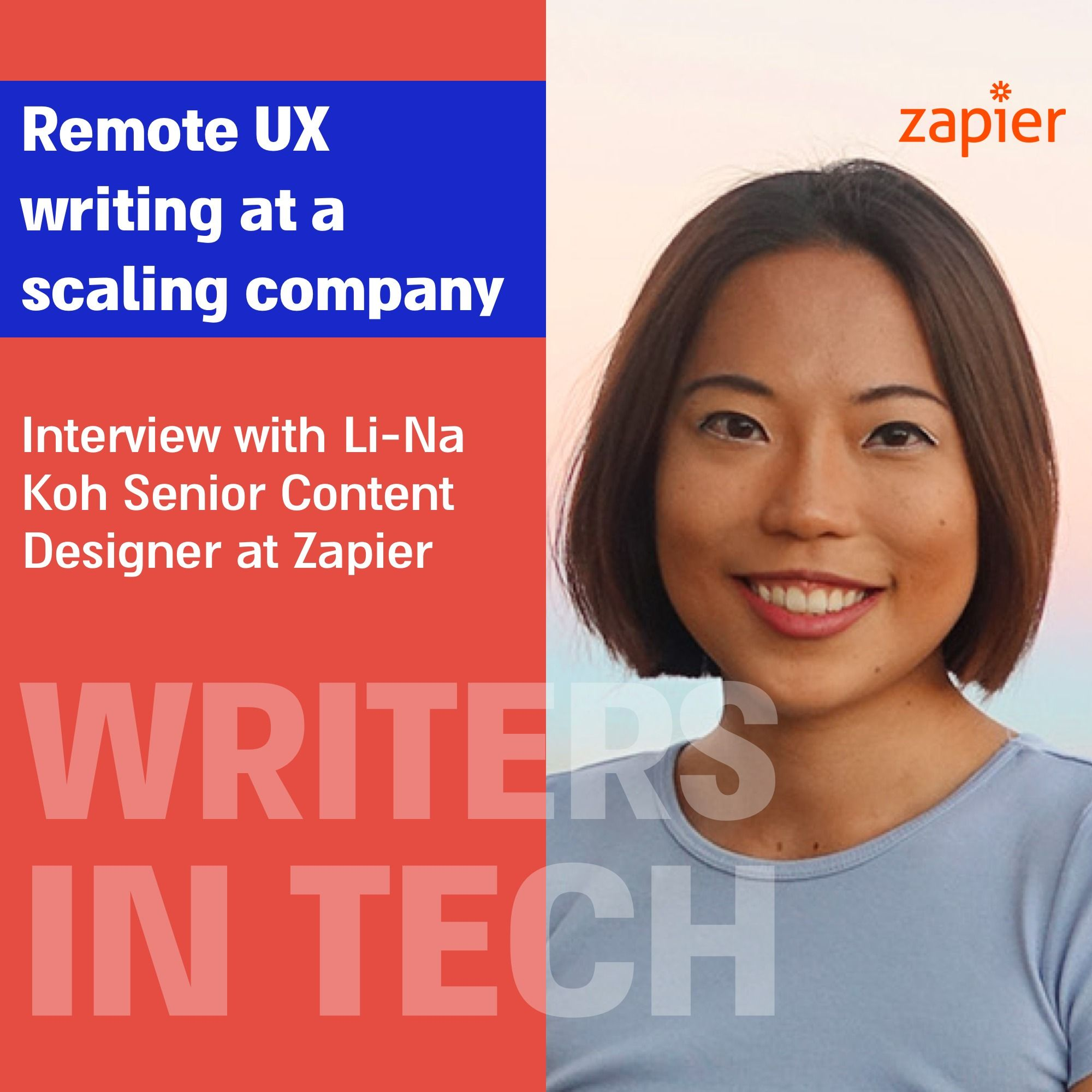 Remote UX writing at a scaling company | Interview with Li-Na Koh, Senior Content Designer at Zapier