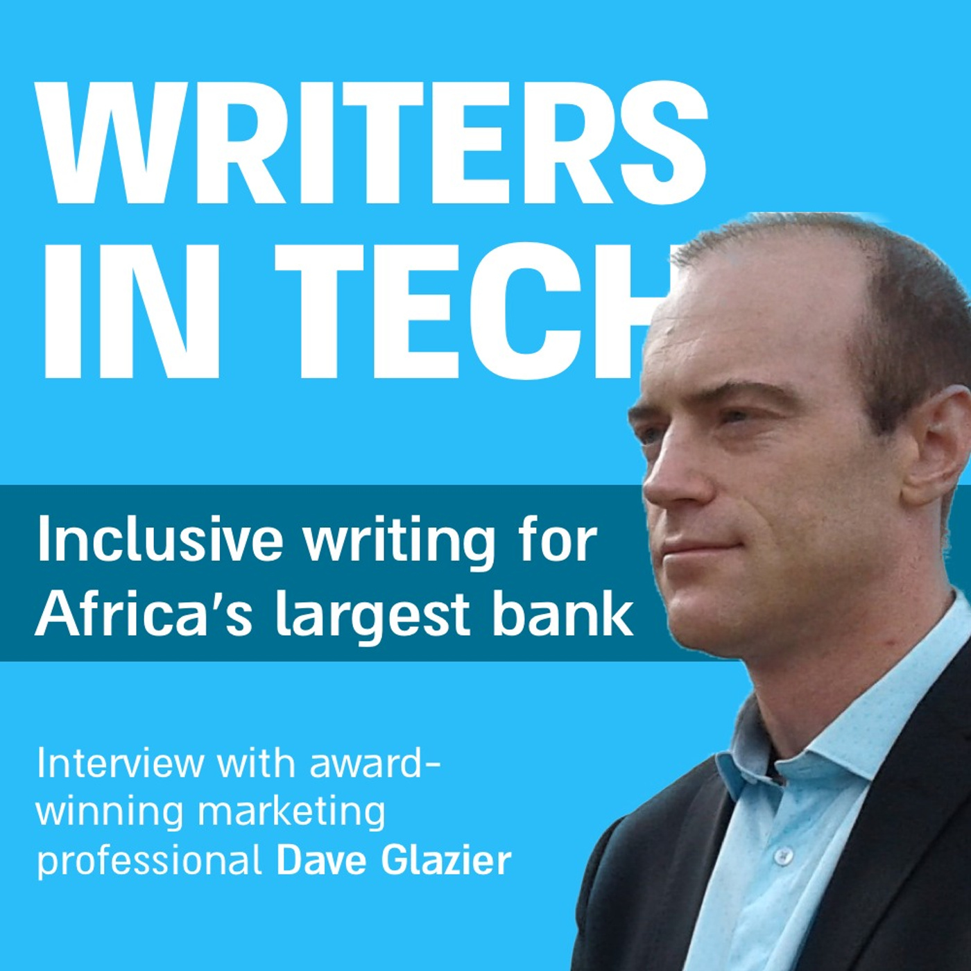 Inclusive writing for Africa's largest banking app   Interview with award-winning marketing professional Dave Glazier