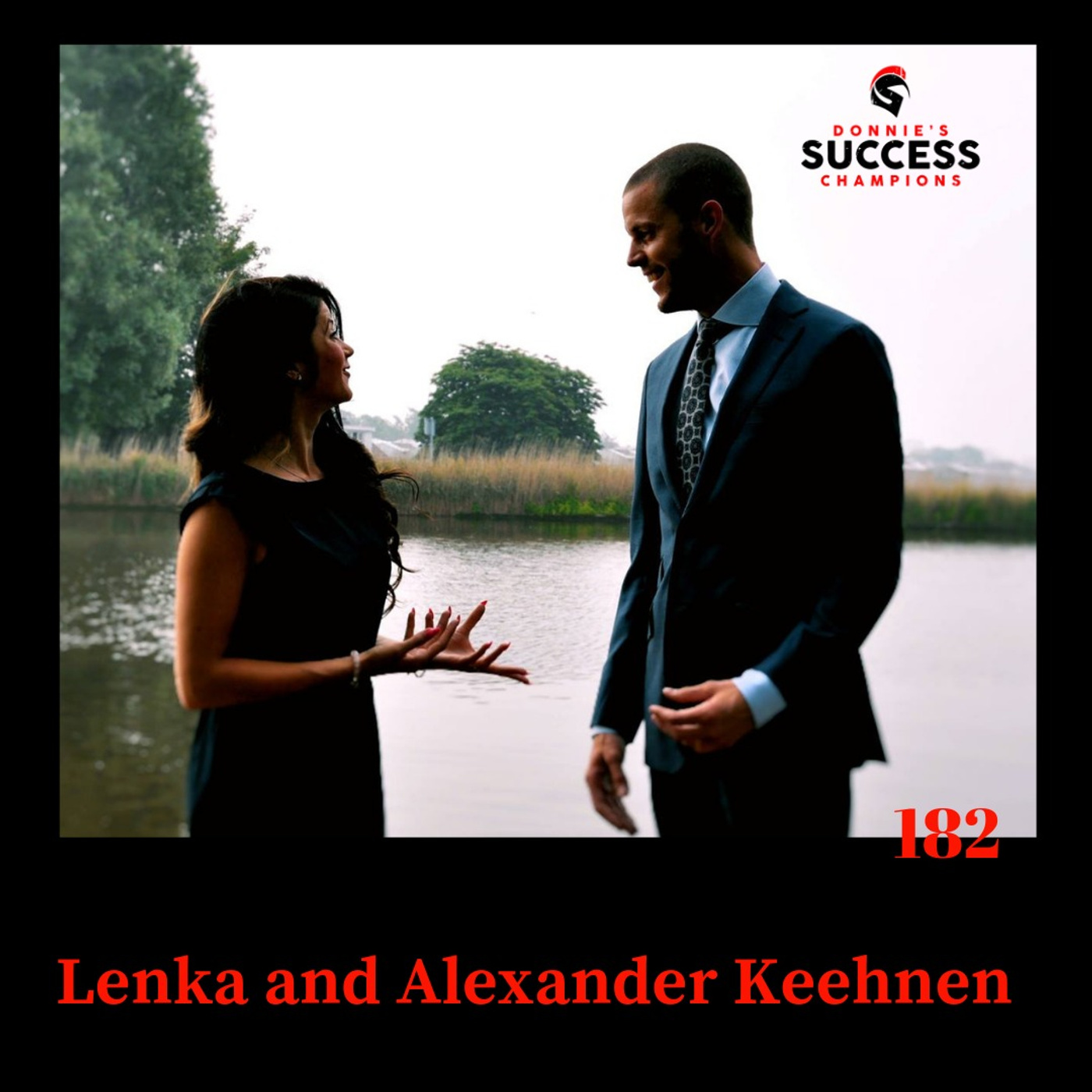 EP:182 Lenka and Alexander Keehnen  Power Couple That Lives and Breathes Personal Development.