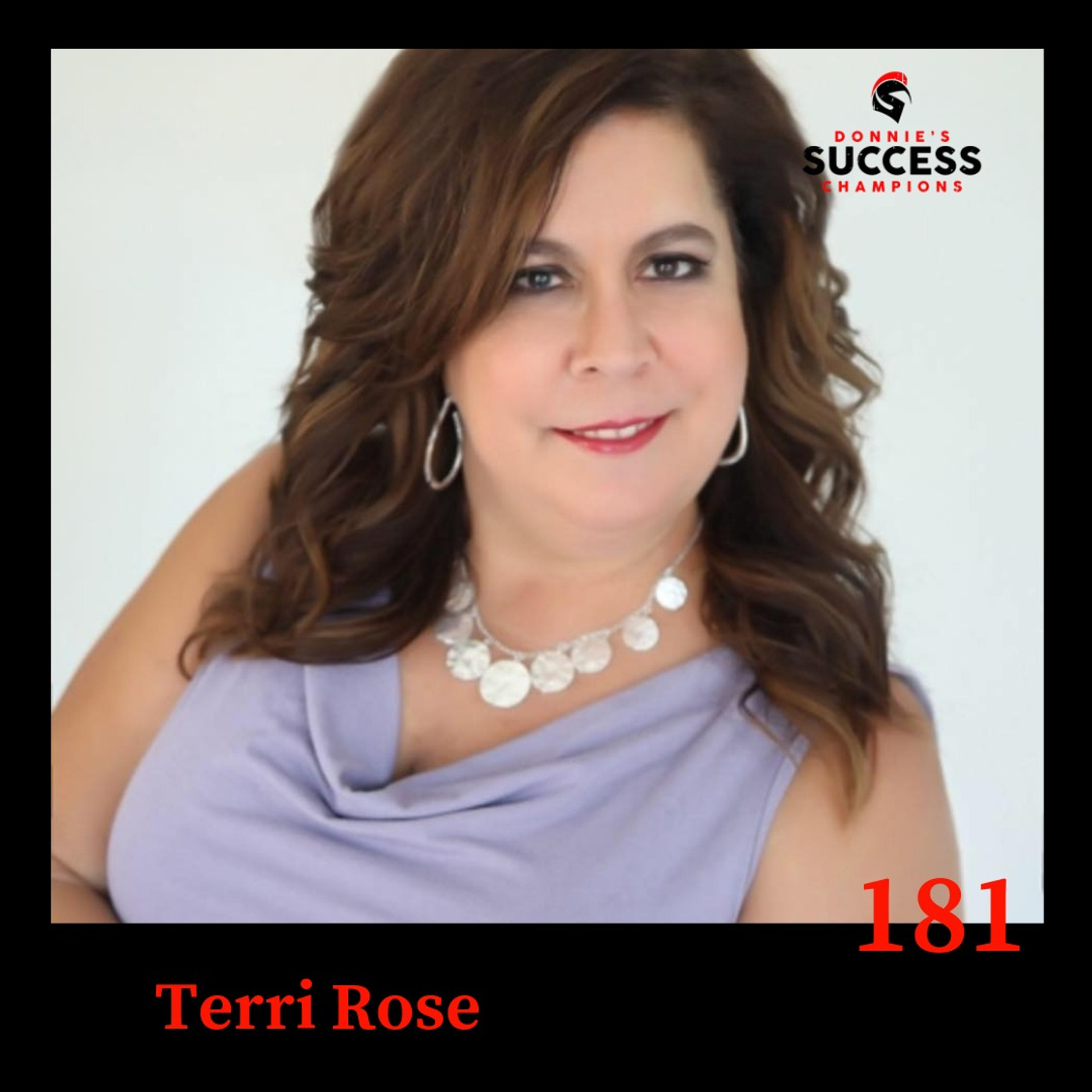 EP:181 Terri Rose knows how Transformative the Aftermath of Divorce, Loss, Breakups and Starting Over Can Be
