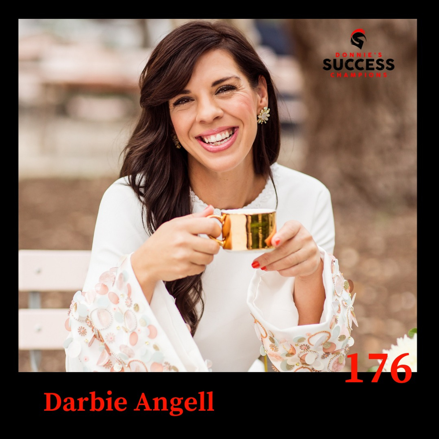 EP:176 Darbie Angell and Her Amazing Journey Consumed with Wanderlust