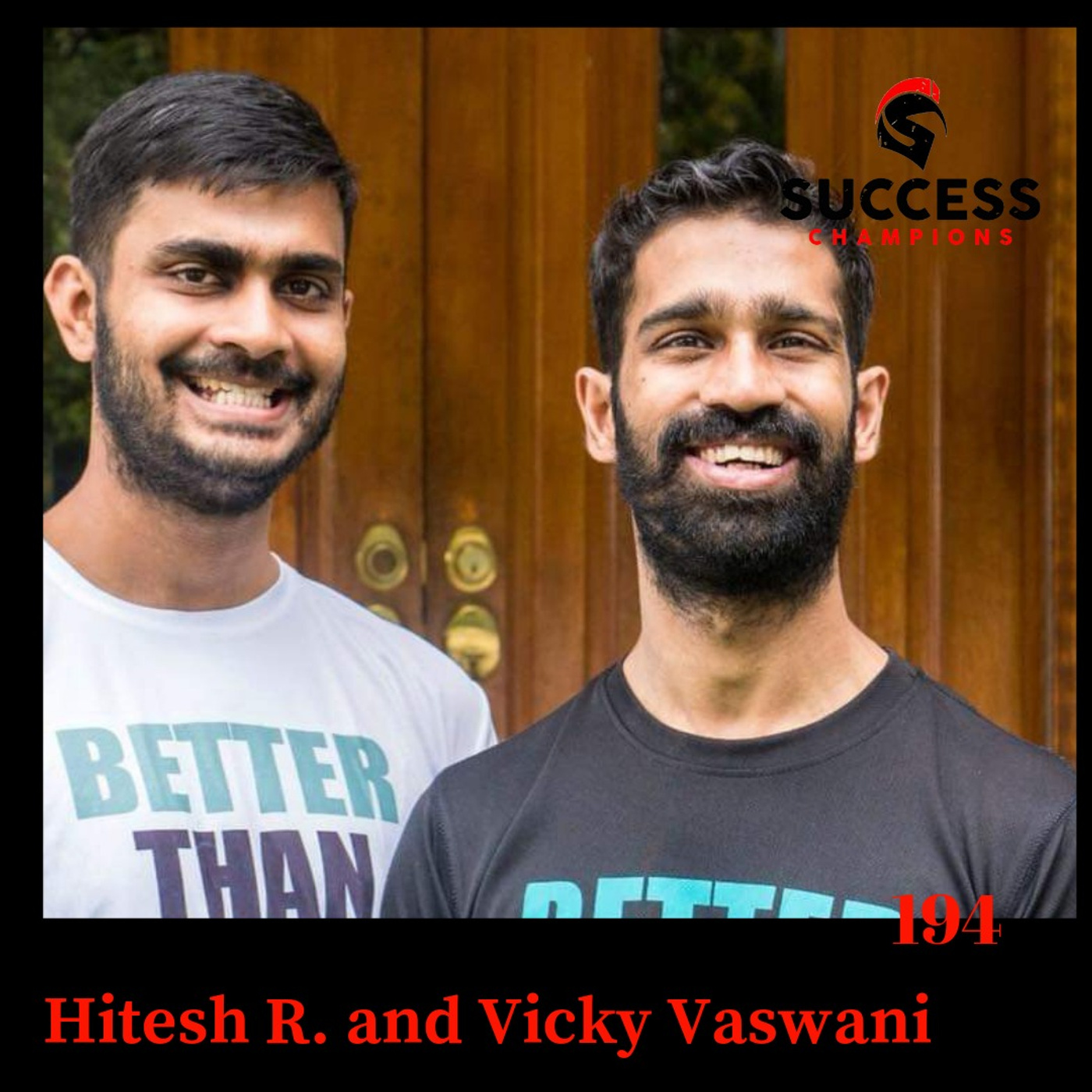 EP: 194 Hitesh R. and Vicky Vaswani The Journey from Cerebral Palsy to Better Than Normal