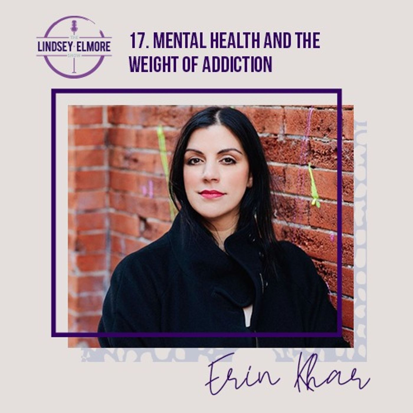 Mental health and the weight of addiction. An interview with Erin Khar.