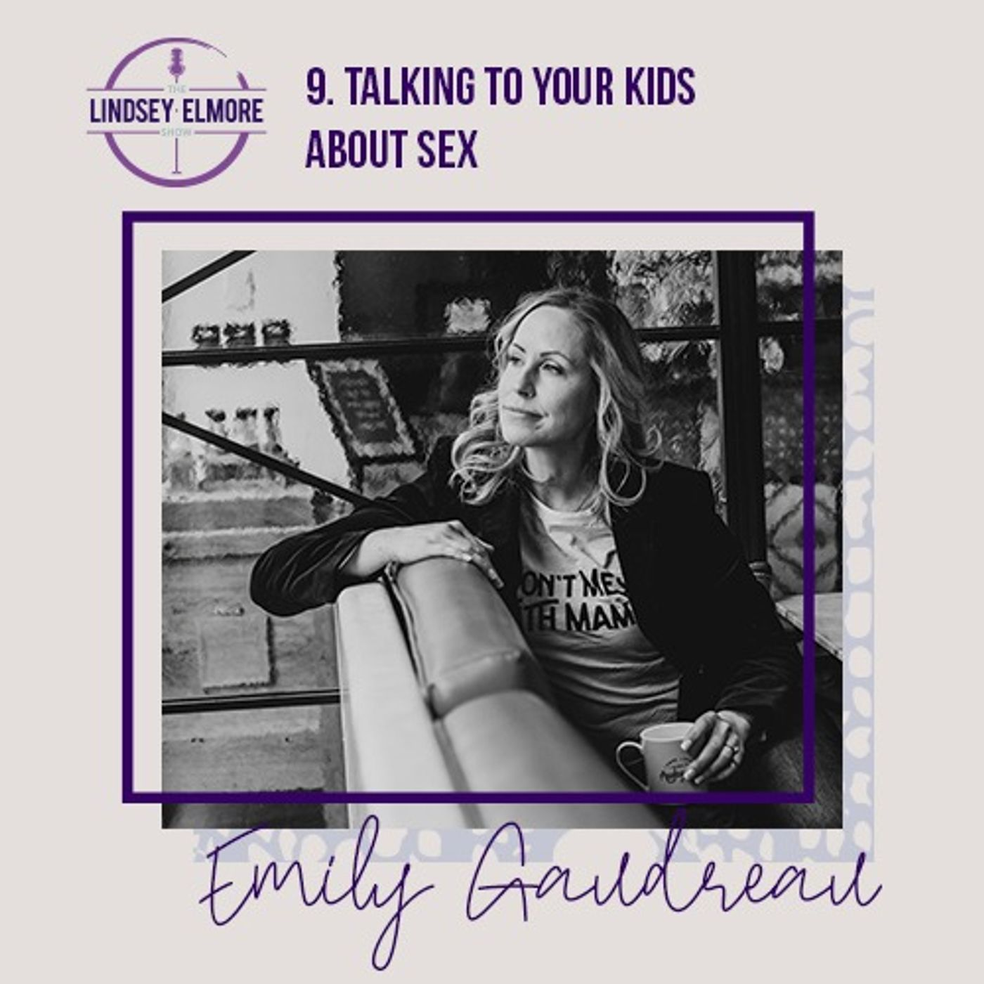 Talking to Your Kids About Sex. An interview with Emily Gaudreau.
