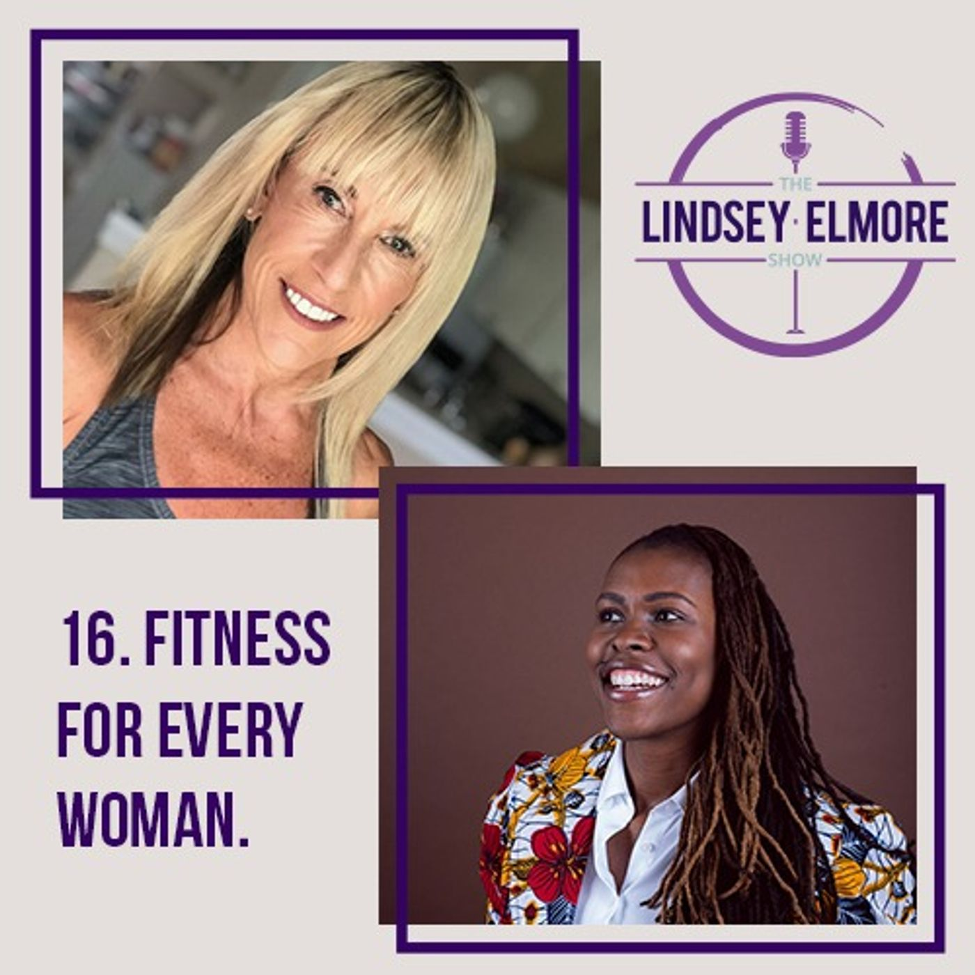Fitness for every woman. Interviews with Dr. Stacie Graham and Leslee Bender.