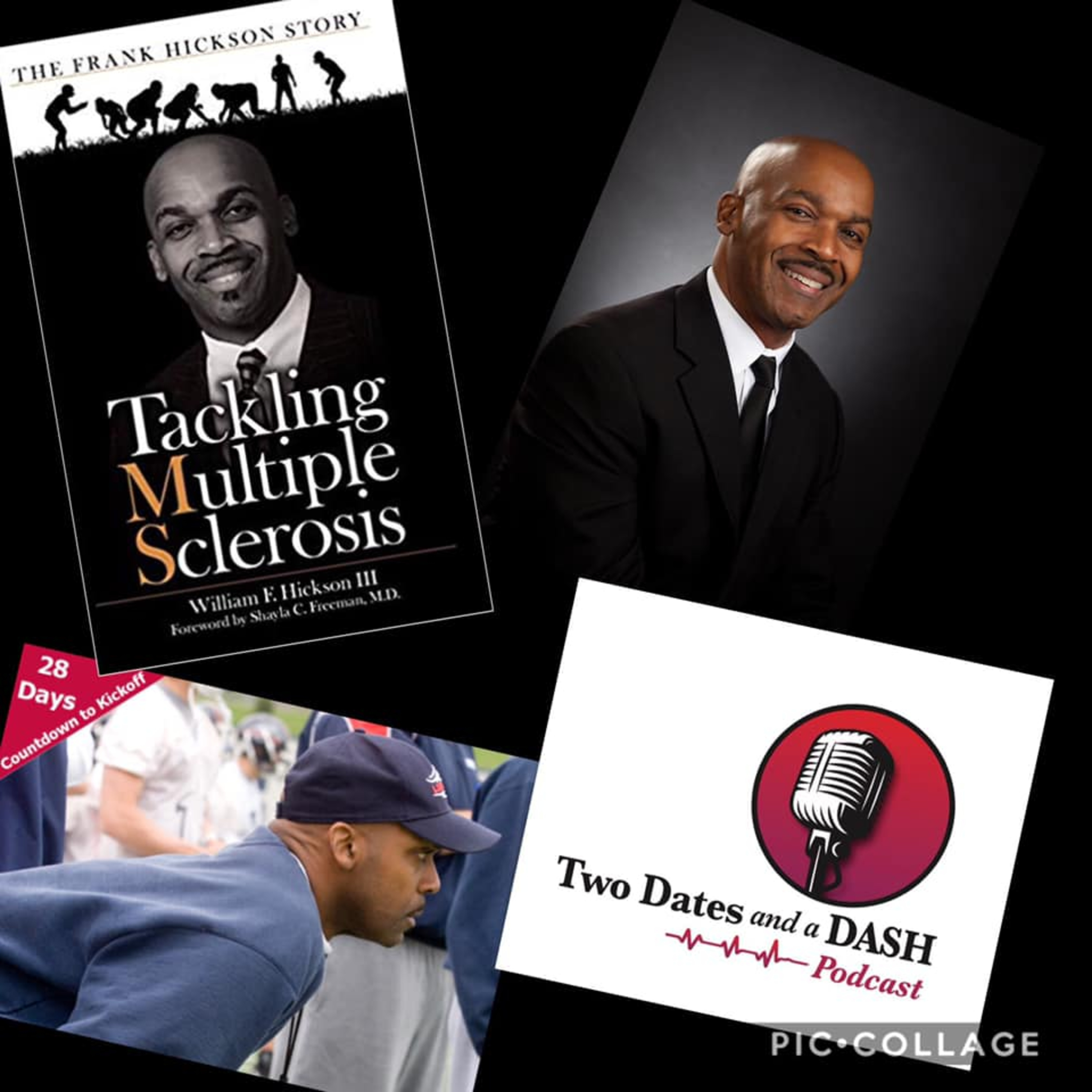 Two Dates and a Dash Podcast Episode 51: College Football Coach, Author and MS Warrior, Frank Hickson