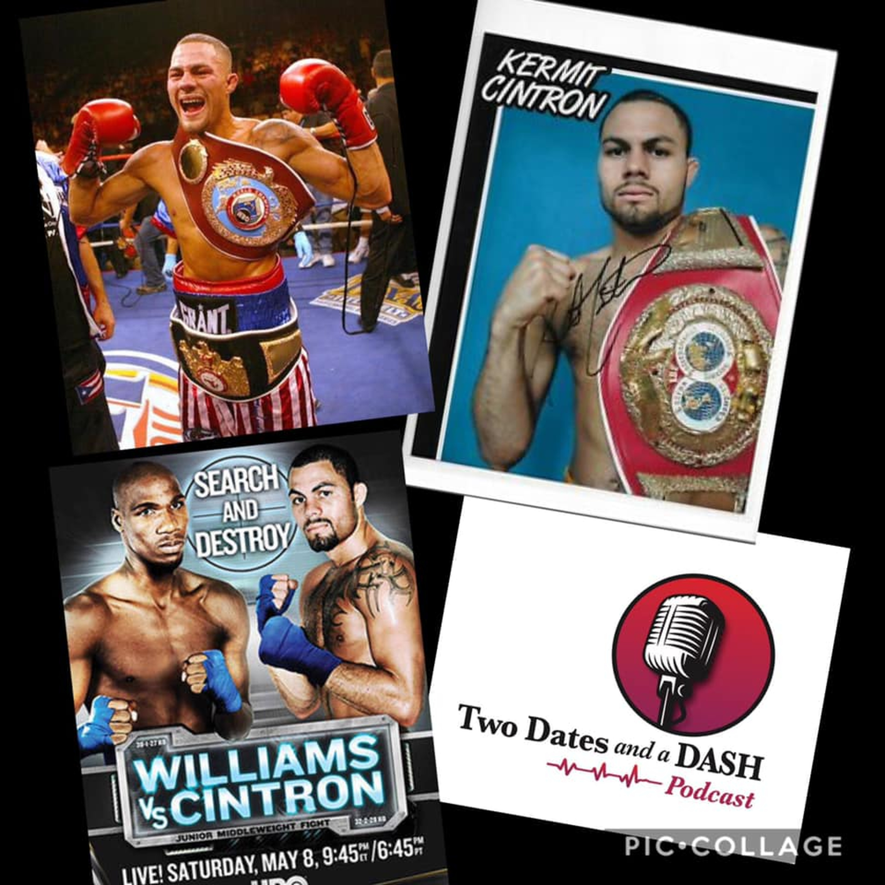 Two Dates and a Dash Podcast Episode 49: Former World Champion Boxing Legend, Kermit Cintron.