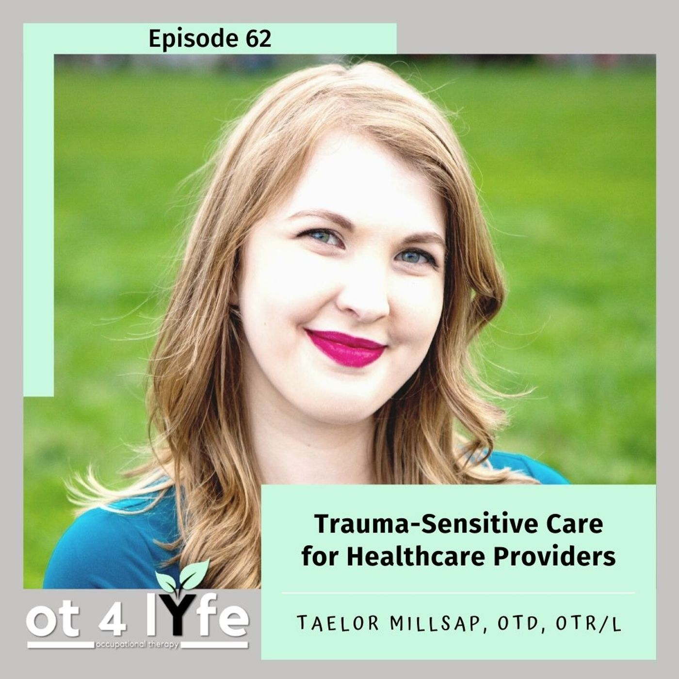 Trauma-Sensitive Care for Healthcare Providers with Taelor Millsap