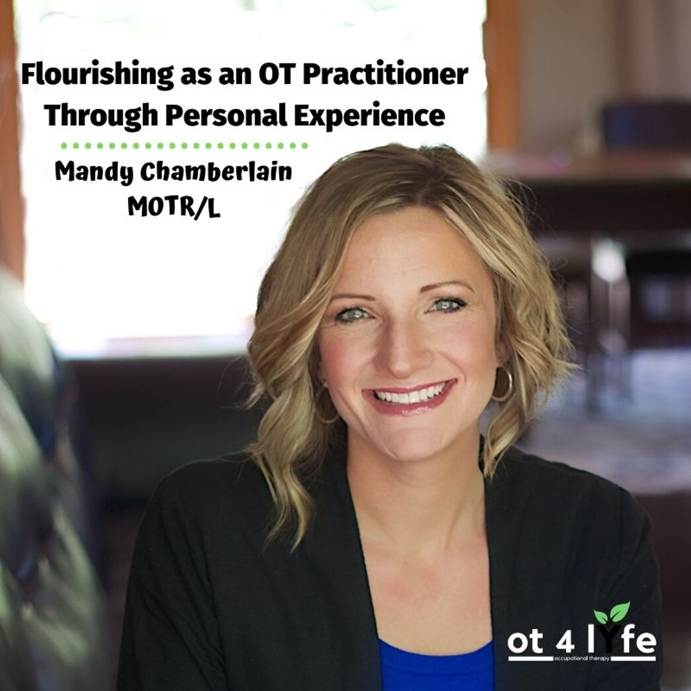 Flourishing as an OT Practitioner Through Personal Experience with Mandy Chamberlain