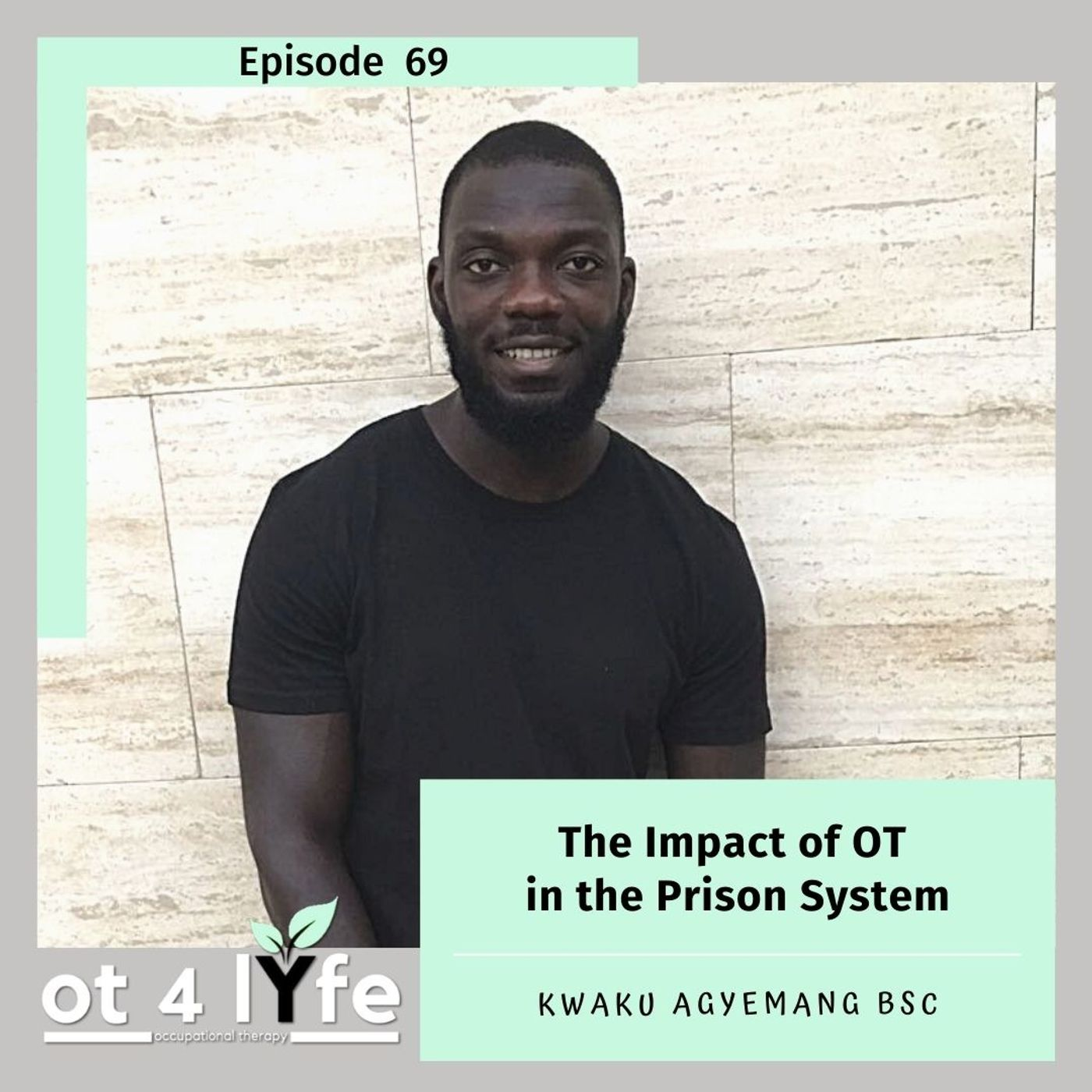 The Impact of OT in the Prison System with Kwaku Agyemang