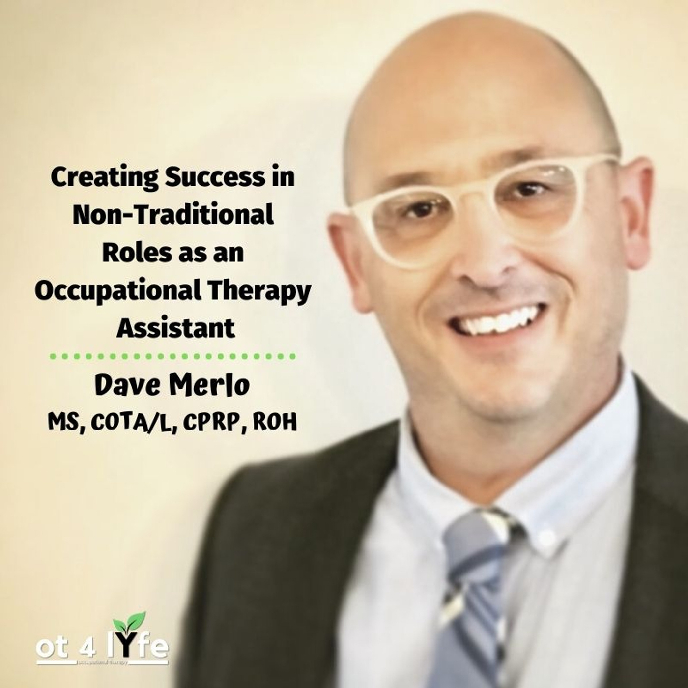 Creating Success in Non-Traditional Roles as an Occupational Therapy Assistant with Dave Merlo