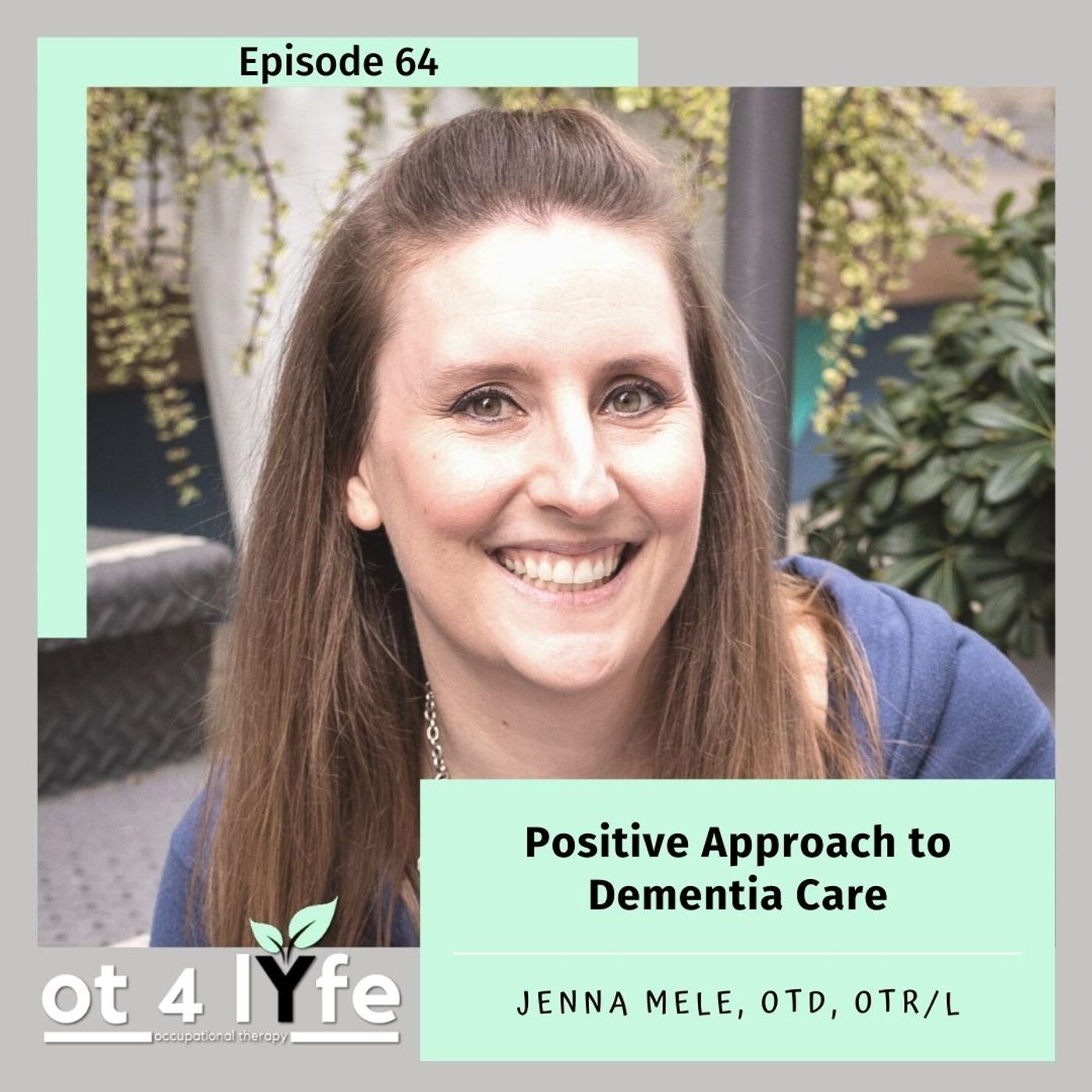 Positive Approach to Dementia Care with Jenna Mele