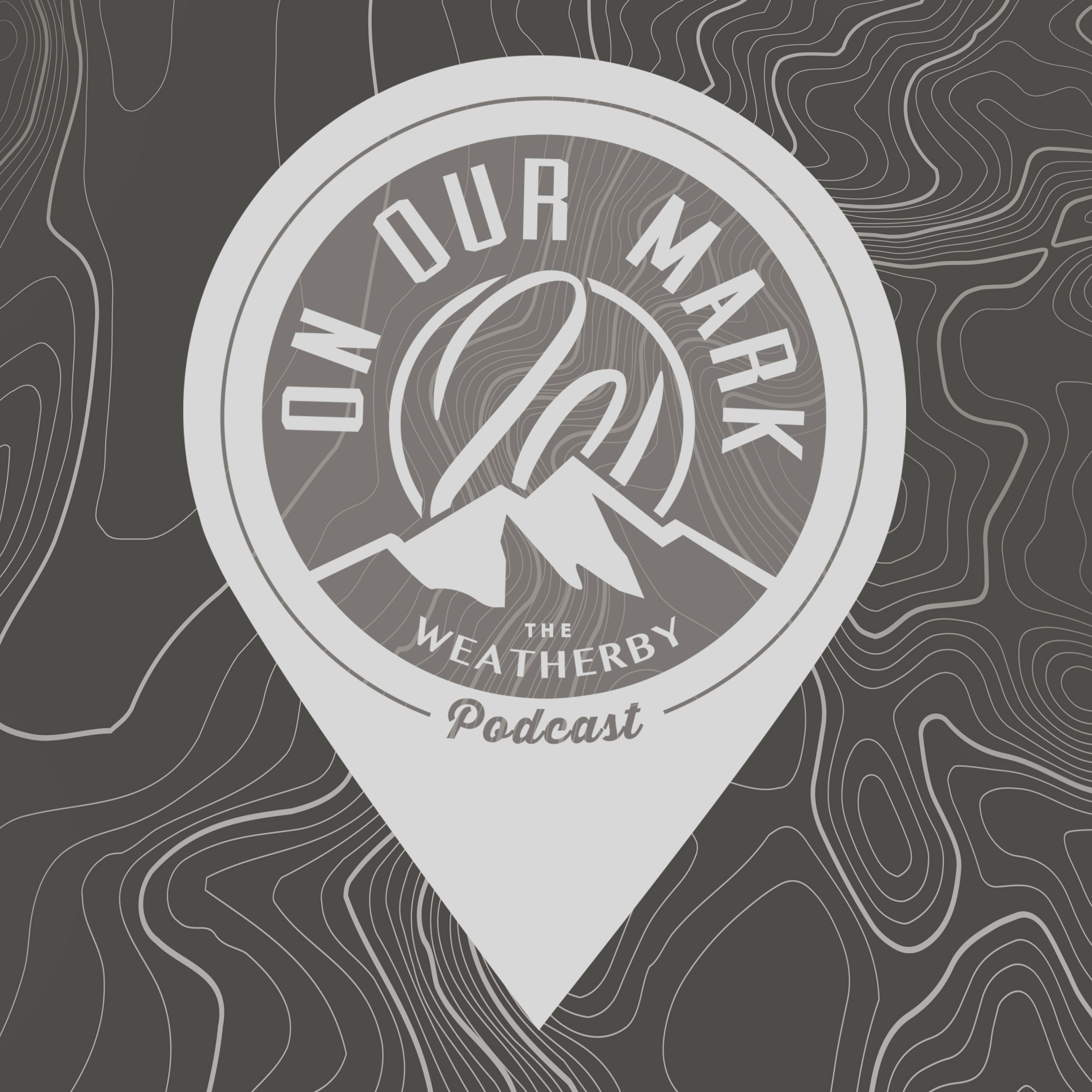 On Our Mark: The Weatherby Podcast
