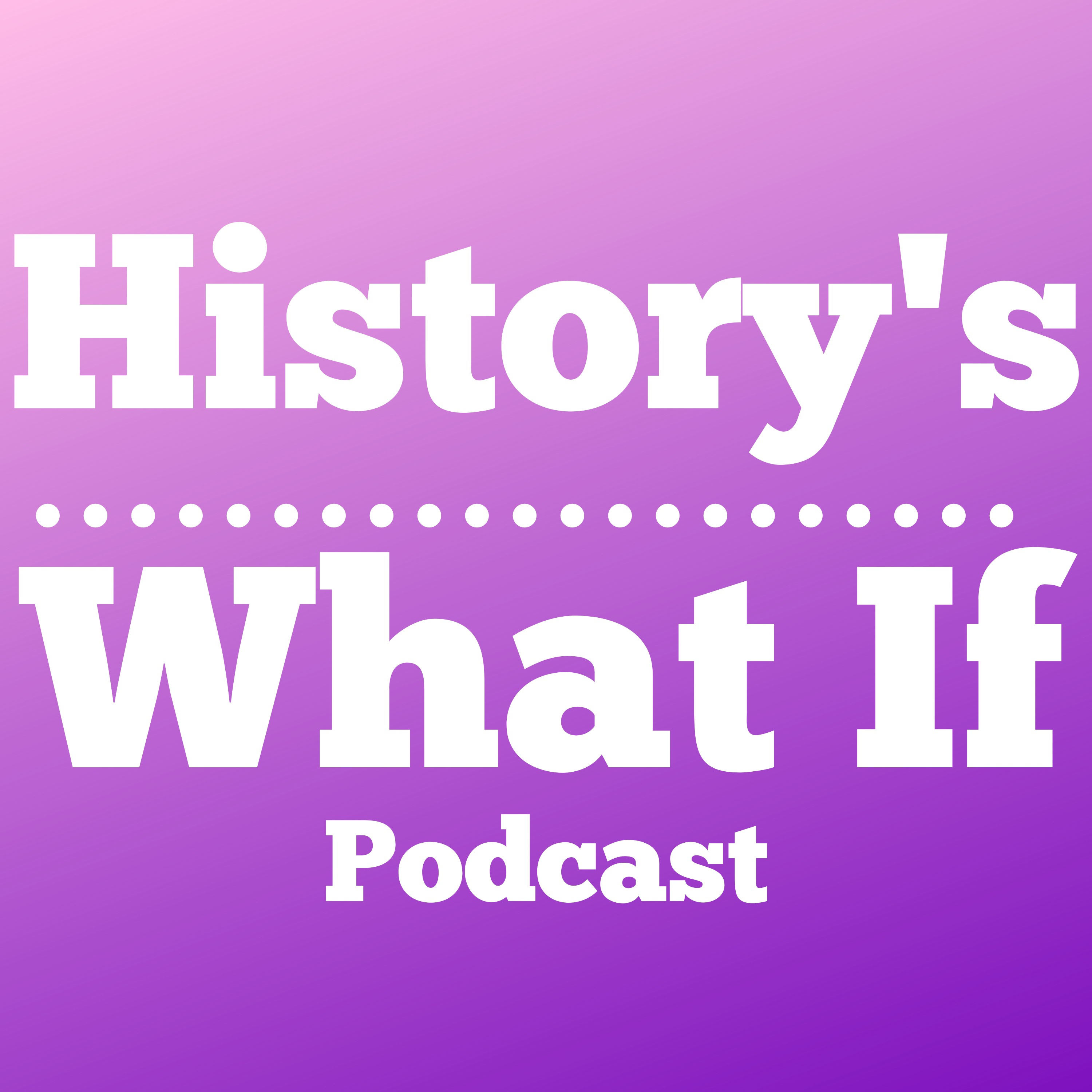 History What If Podcast