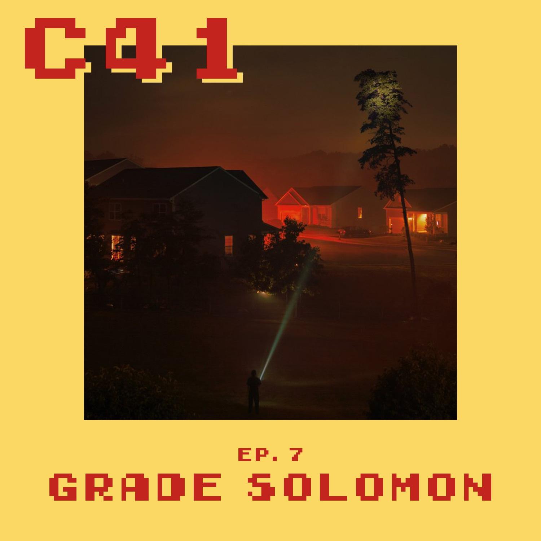 Episode 7 - Grade Solomon