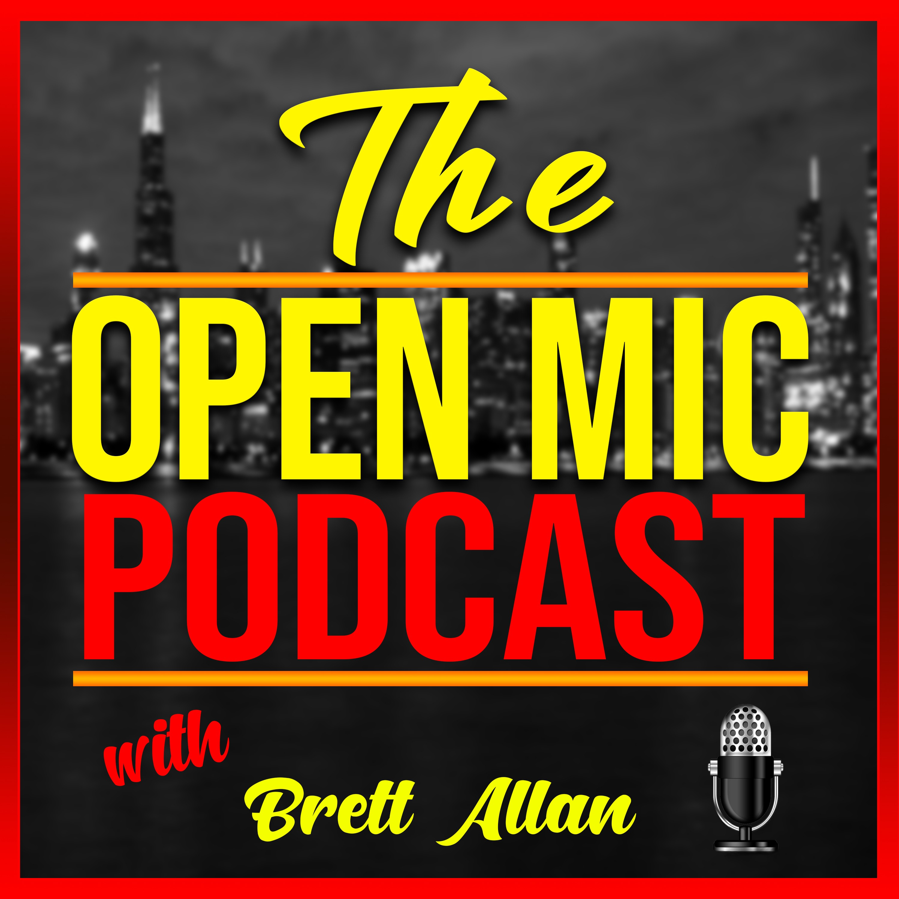 The Open Mic Podcast With Brett Allan • A podcast on Anchor