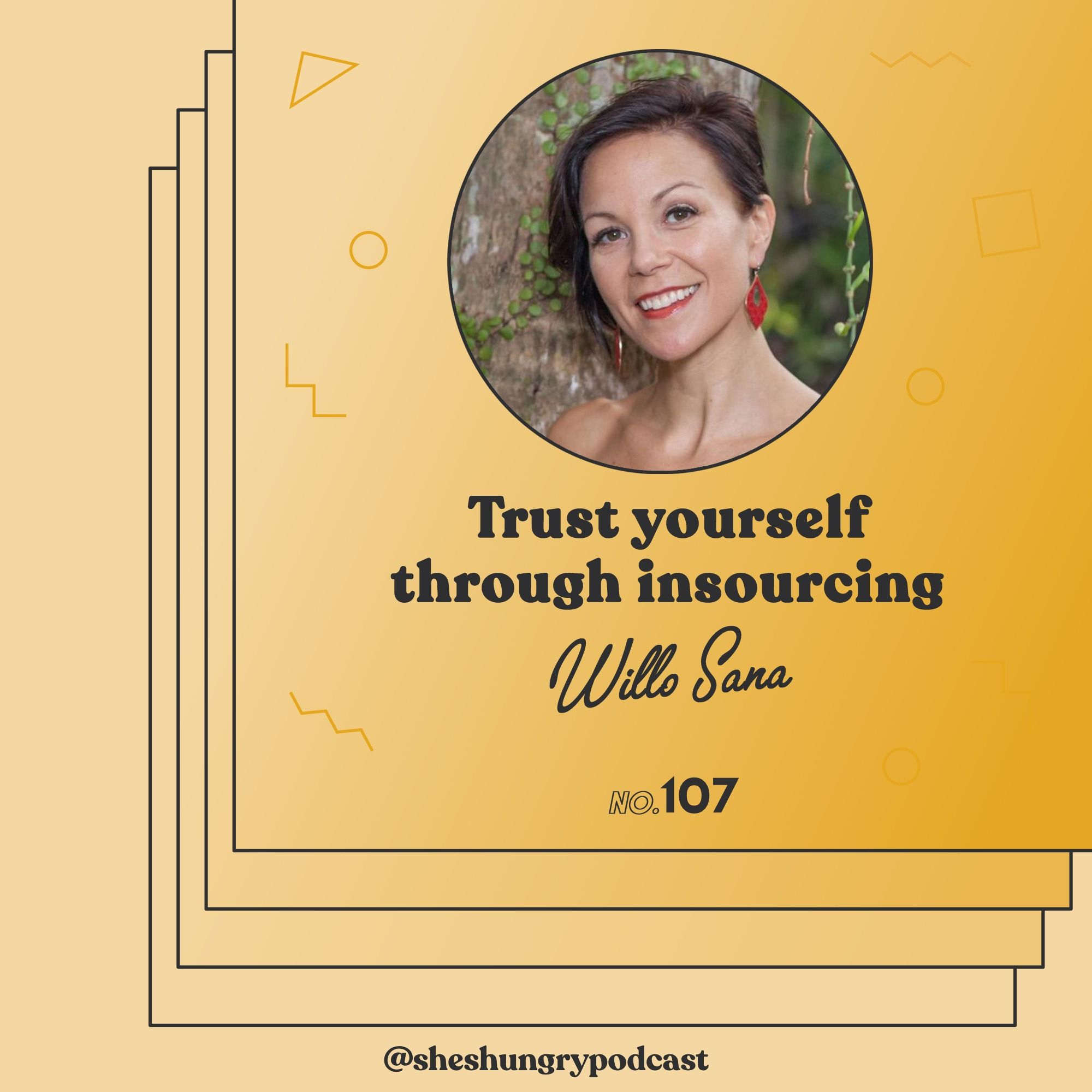 Trust yourself through insourcing, with Willo Sana