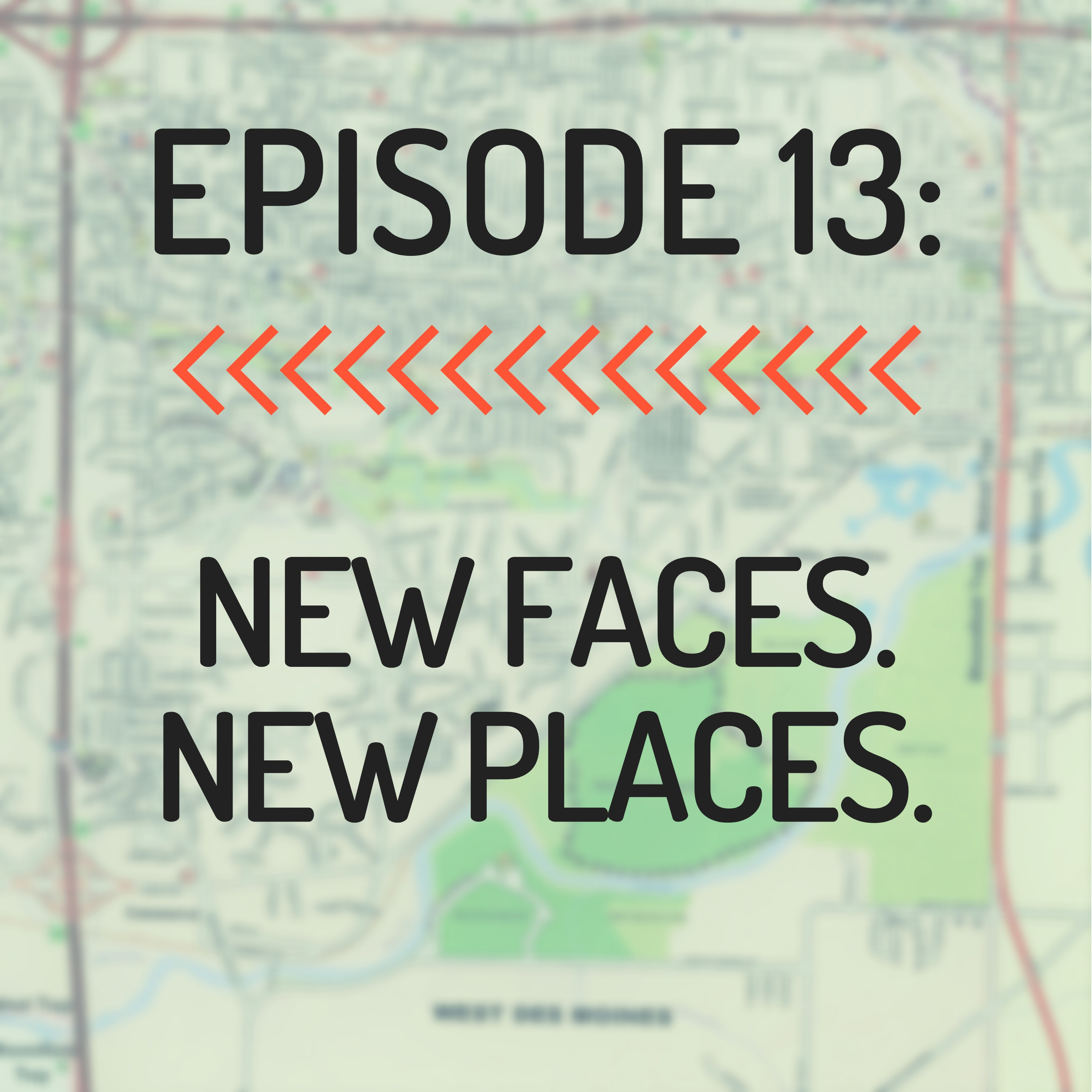 New Faces. New Places.