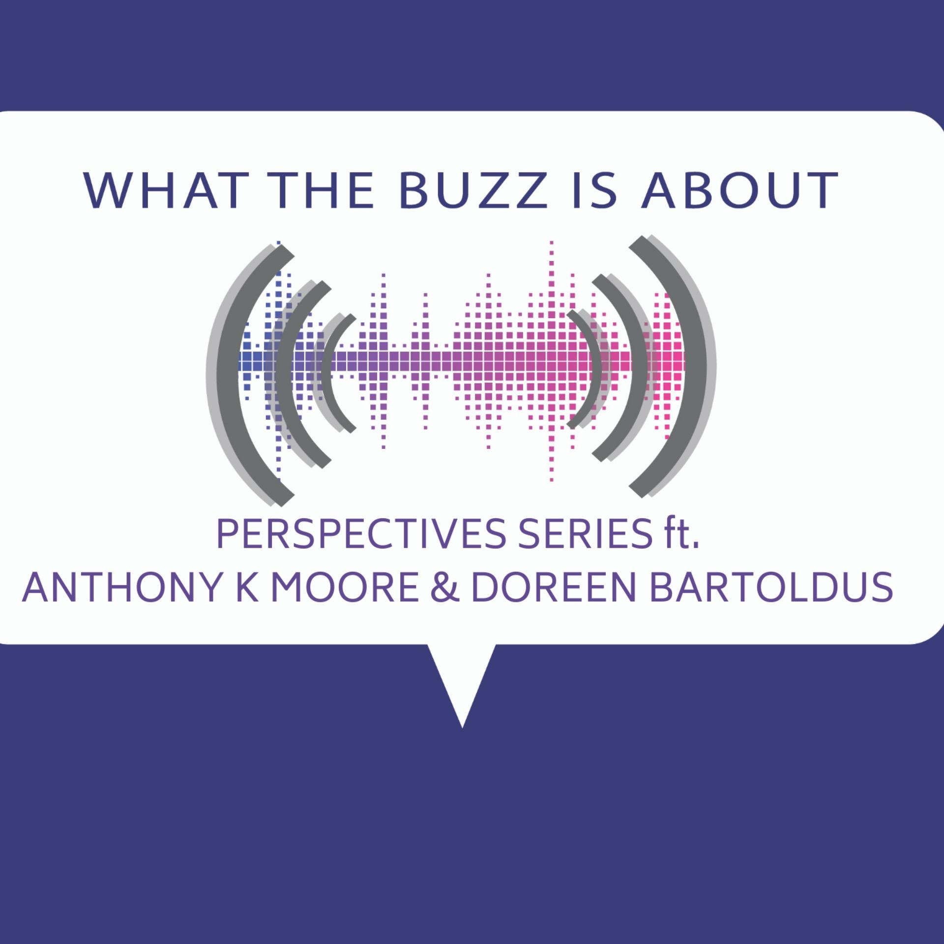 Perspectives Series ft. Anthony K Moore & Doreen Bartoldus