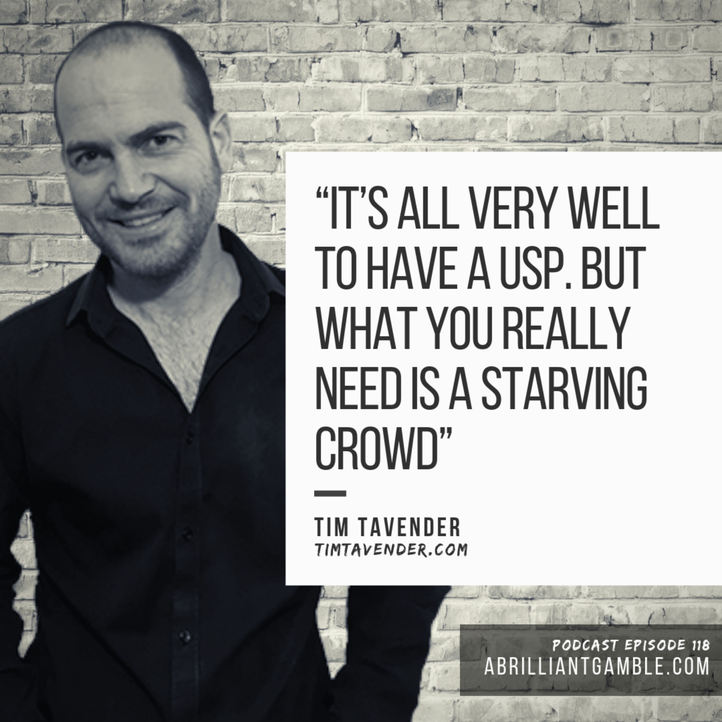 118 Finding your starving crowd, with Tim Tavender
