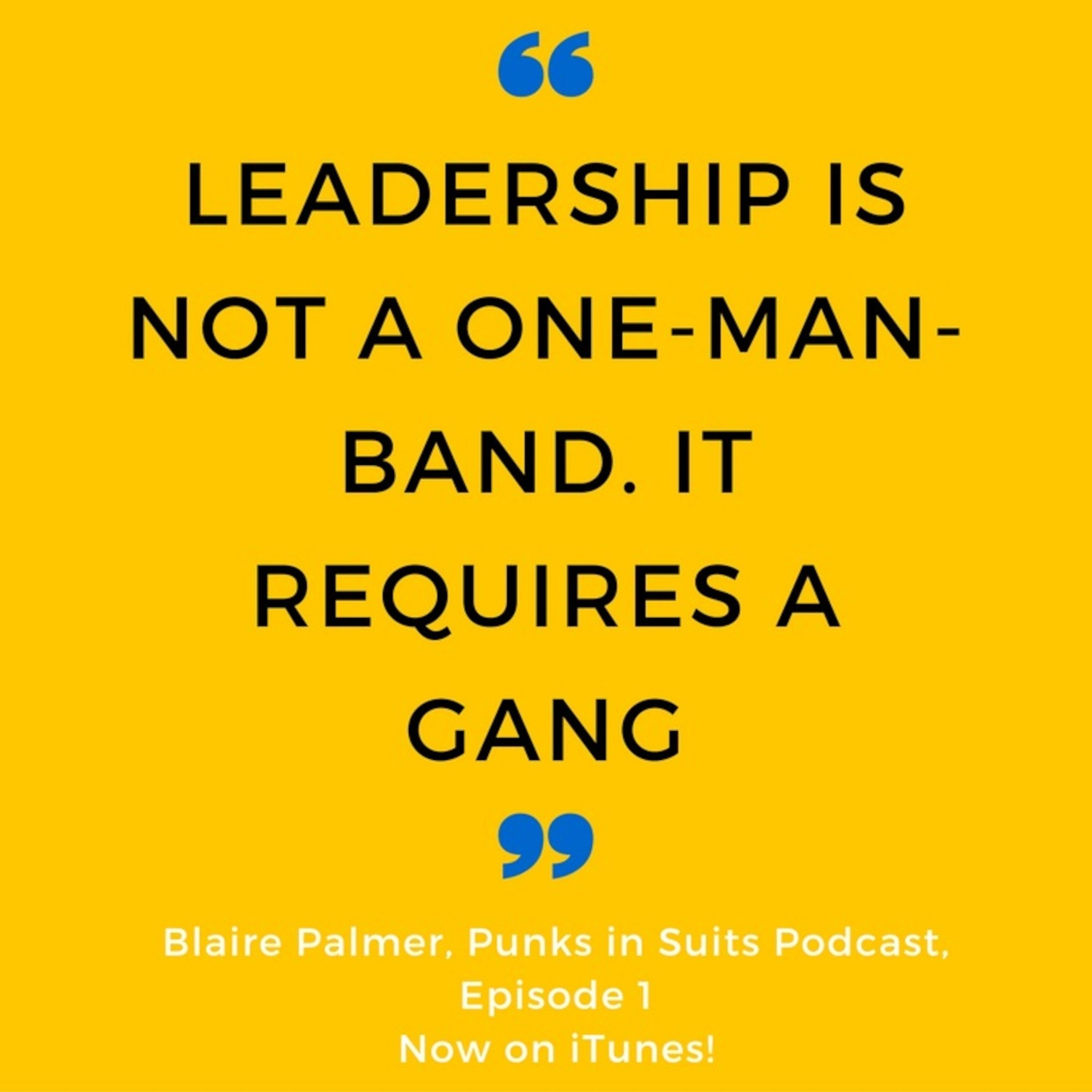 Episode 1: The Punks in Suits Podcast - Helping Leaders Work Out How to Lead in Fast Changing Times