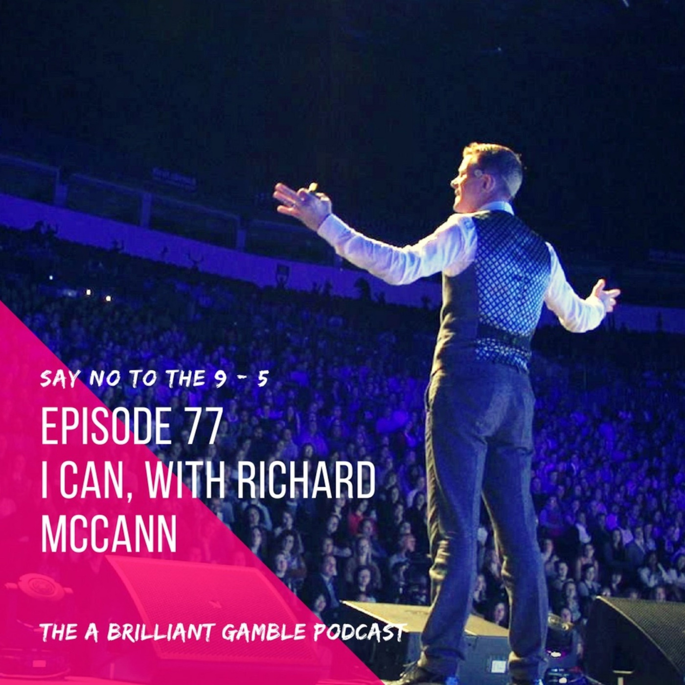 77 I Can, with Richard McCann
