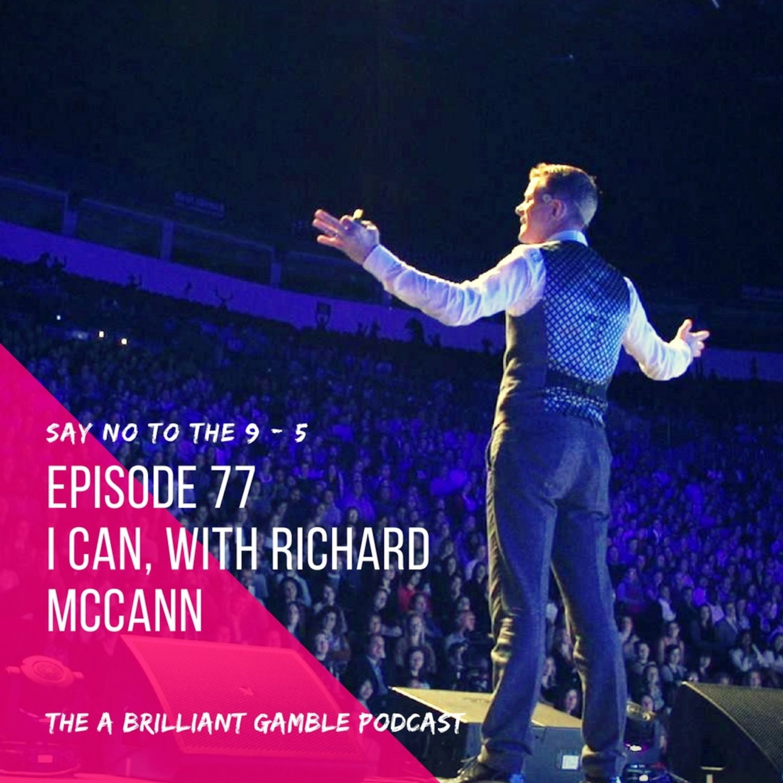 77 I Can, with Richard McCann
