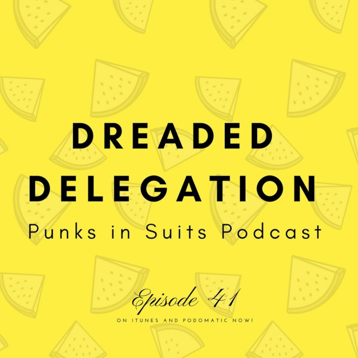 Episode 41: Dreaded Delegation