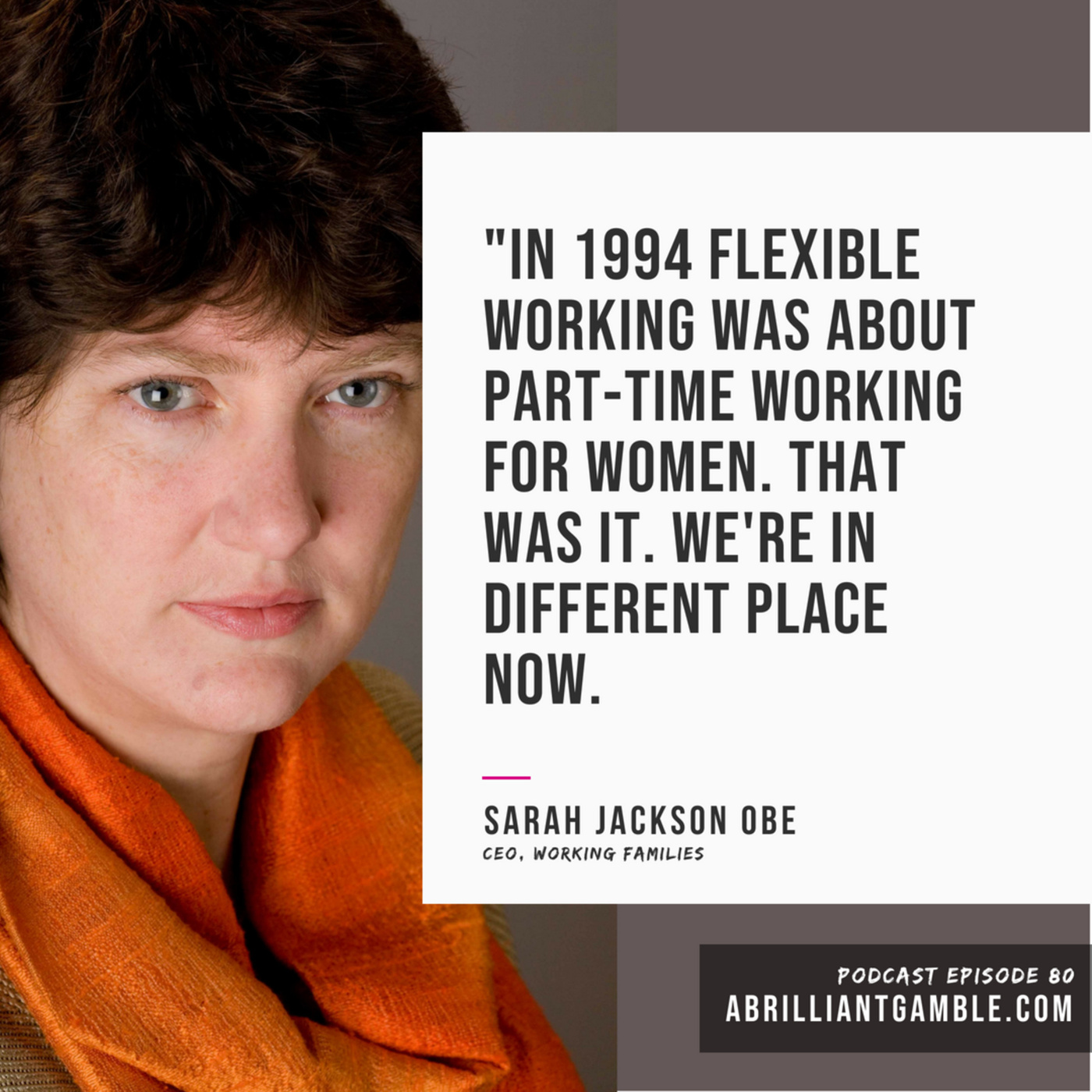 80 Sarah Jackson OBE, CEO of Working Families