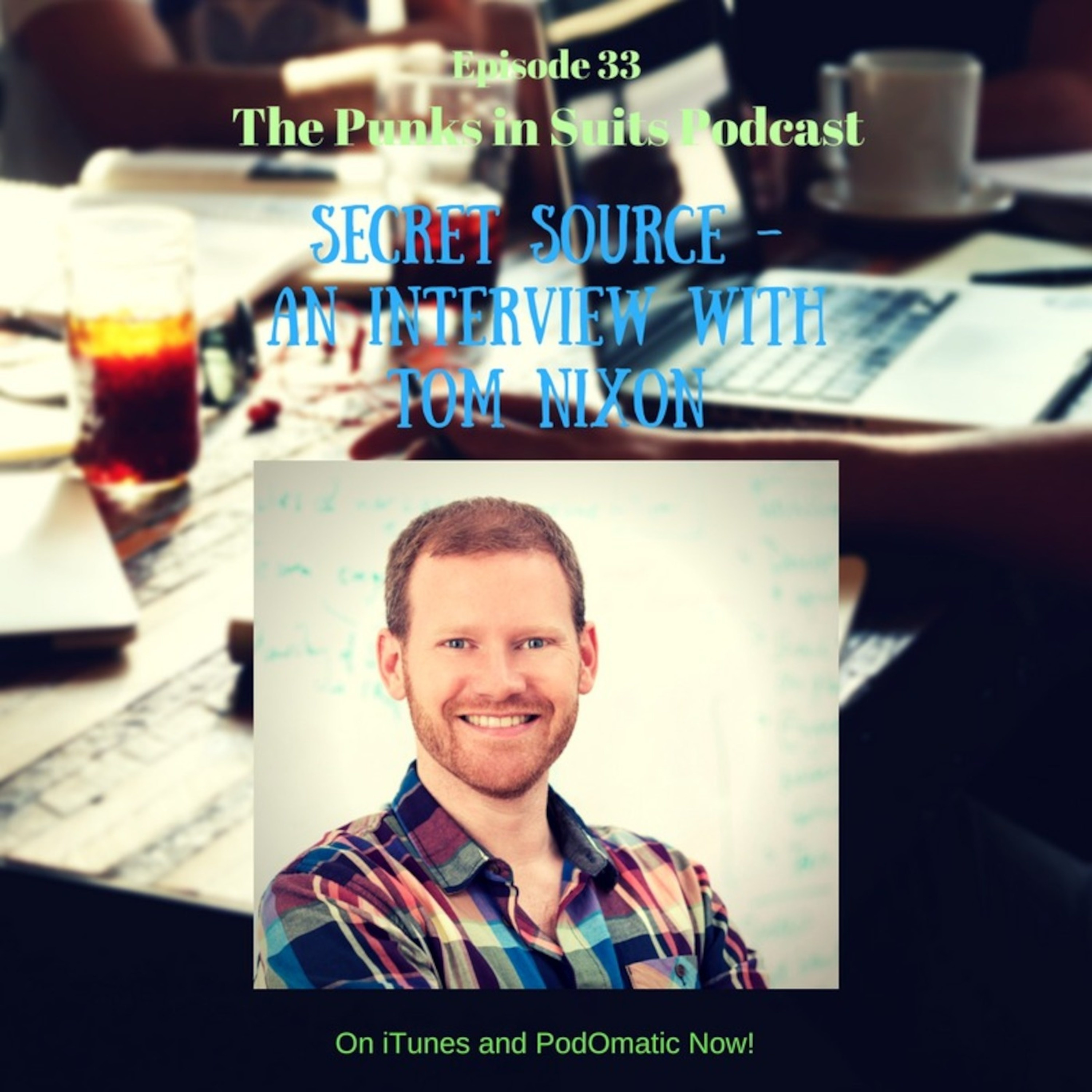 Episode 33: Secret Source - An Interview with Tom Nixon
