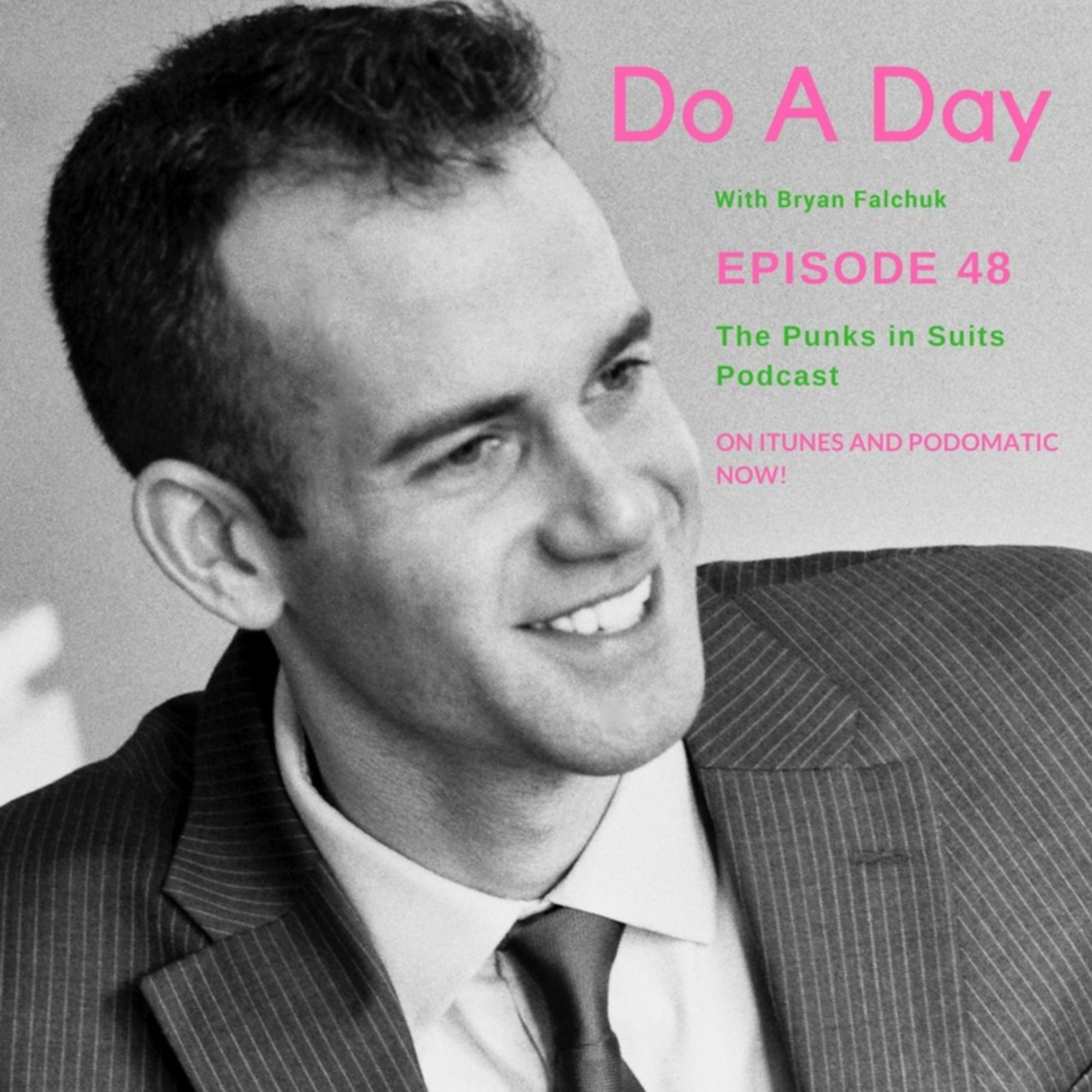 Episode 48: Do A Day - An Interview with Bryan Falchuk
