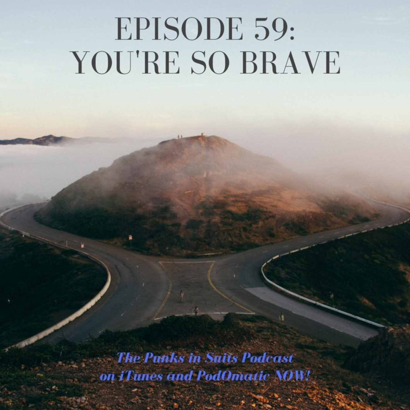 Episode 59: You're So Brave!