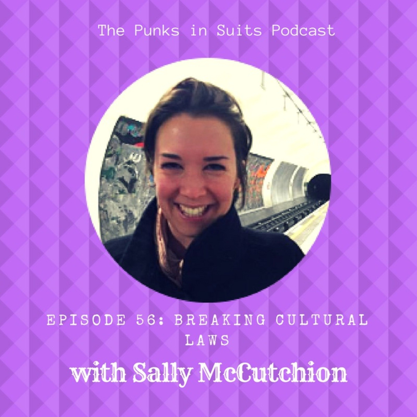 Episode 56: Breaking Cultural Laws with Sally McCutchion